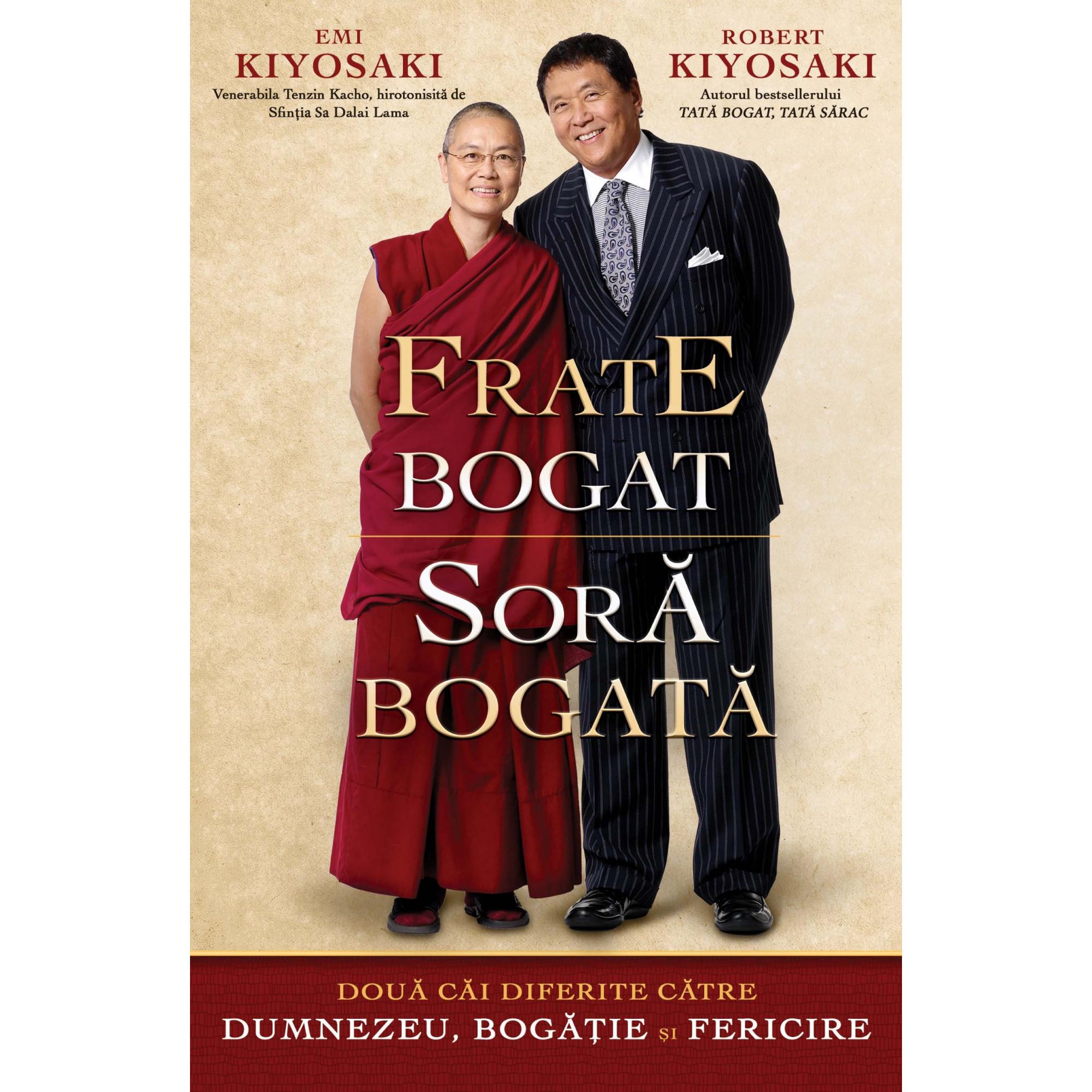 Frate bogat, soră bogată. Două căi diferite către Dumnezeu, bogăție și fericire; Robert Kiyosaki si Emi Kiyosaki (Venerabila Tenzin Kacho)
