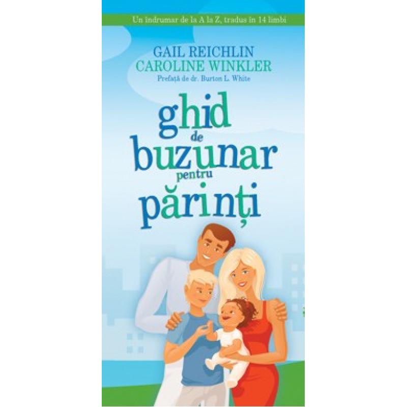 Ghid de buzunar pentru părinţi; Gail Reichlin & Caroline Winkler