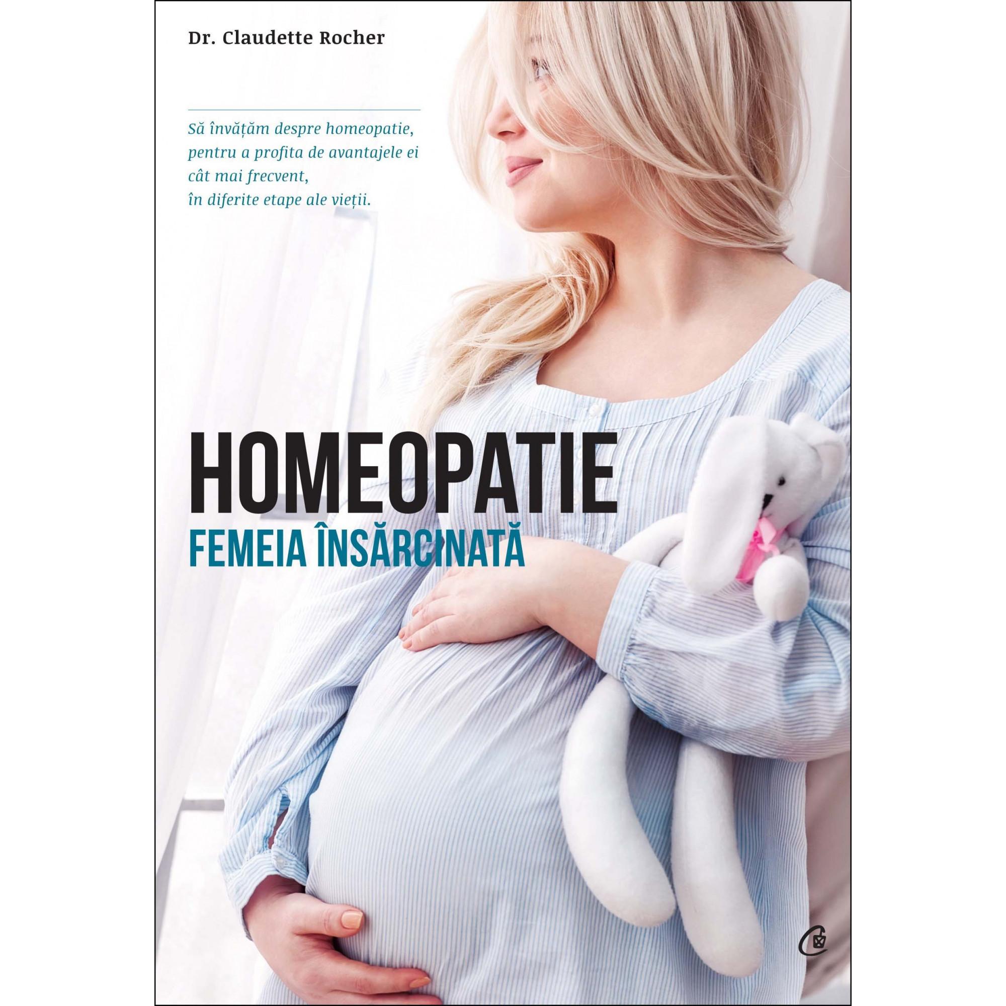 Homeopatie. Femeia insărcinată; Dr. Claudette Rocher