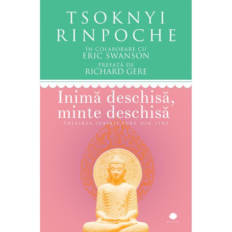 Inimă deschisă, minte deschisă. Trezirea iubirii pure din tine; Tsoknyi Rinpoche în colaborare cu Eric Swanson