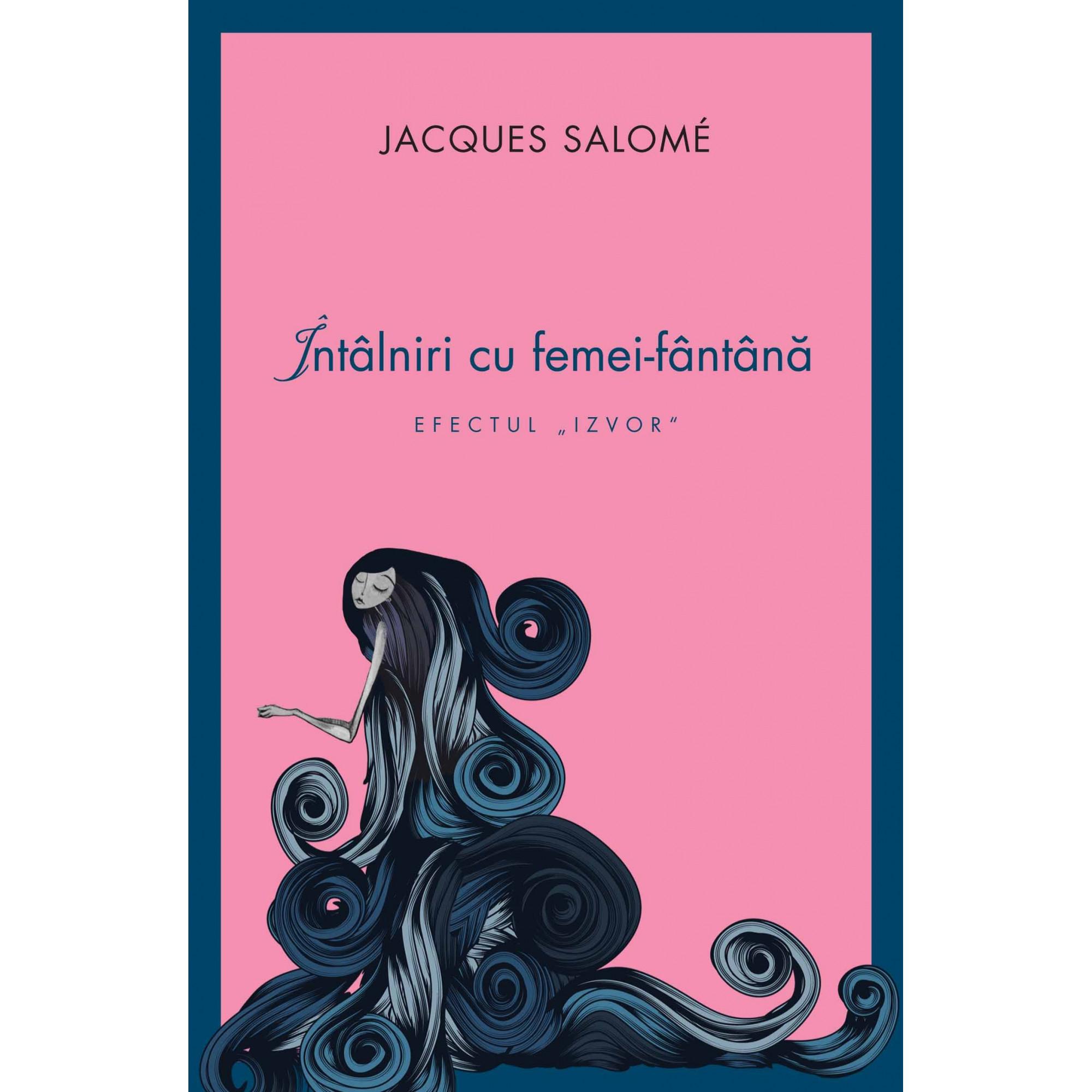 Întâlniri cu femei-fântână; Jacques Salomé