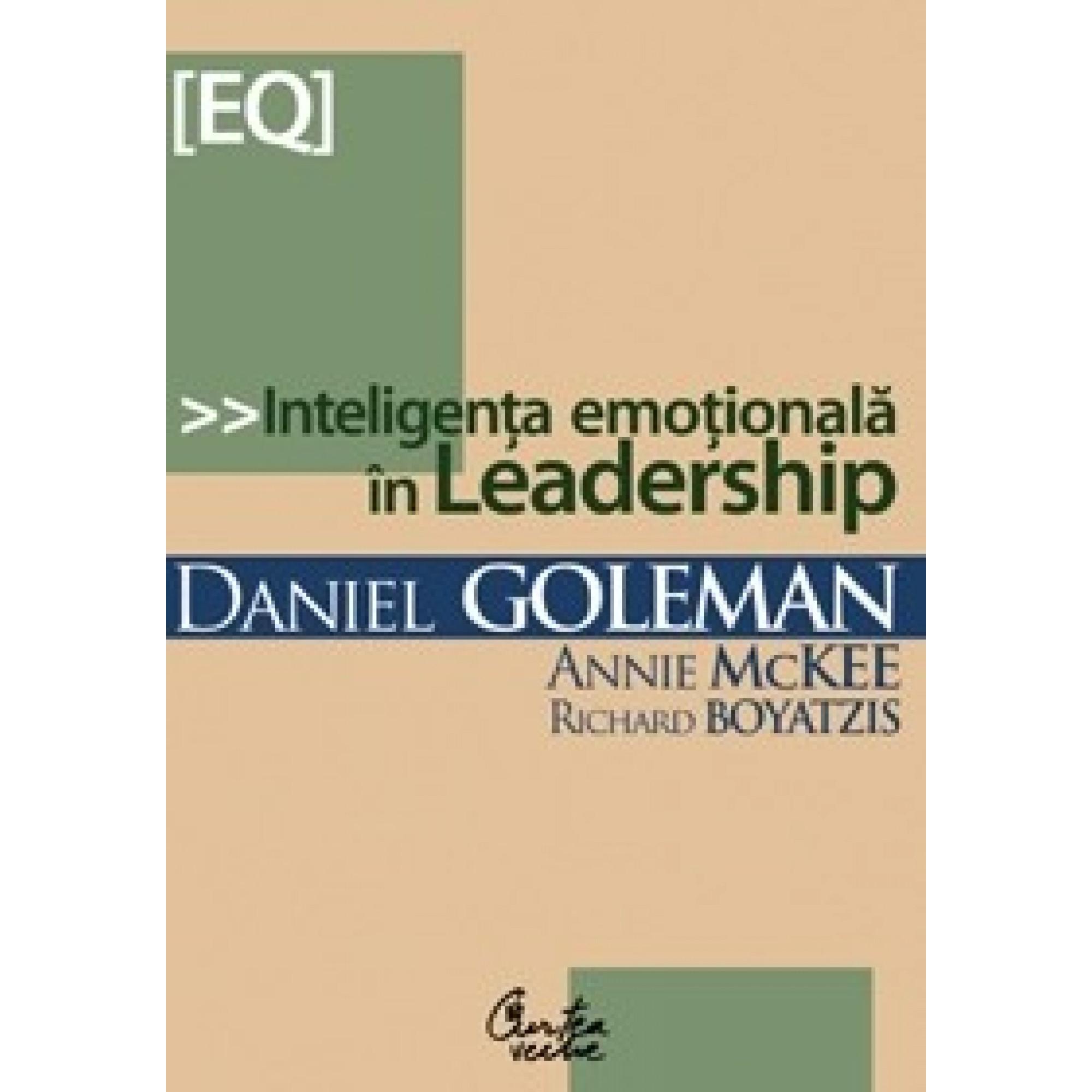 Inteligenţa emoţională în Leadership; Daniel Goleman, Richard Boyatzis, Annie McKee