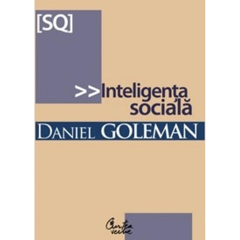Inteligenţa socială. Noua ştiinţă a relaţiilor umane; Daniel Goleman