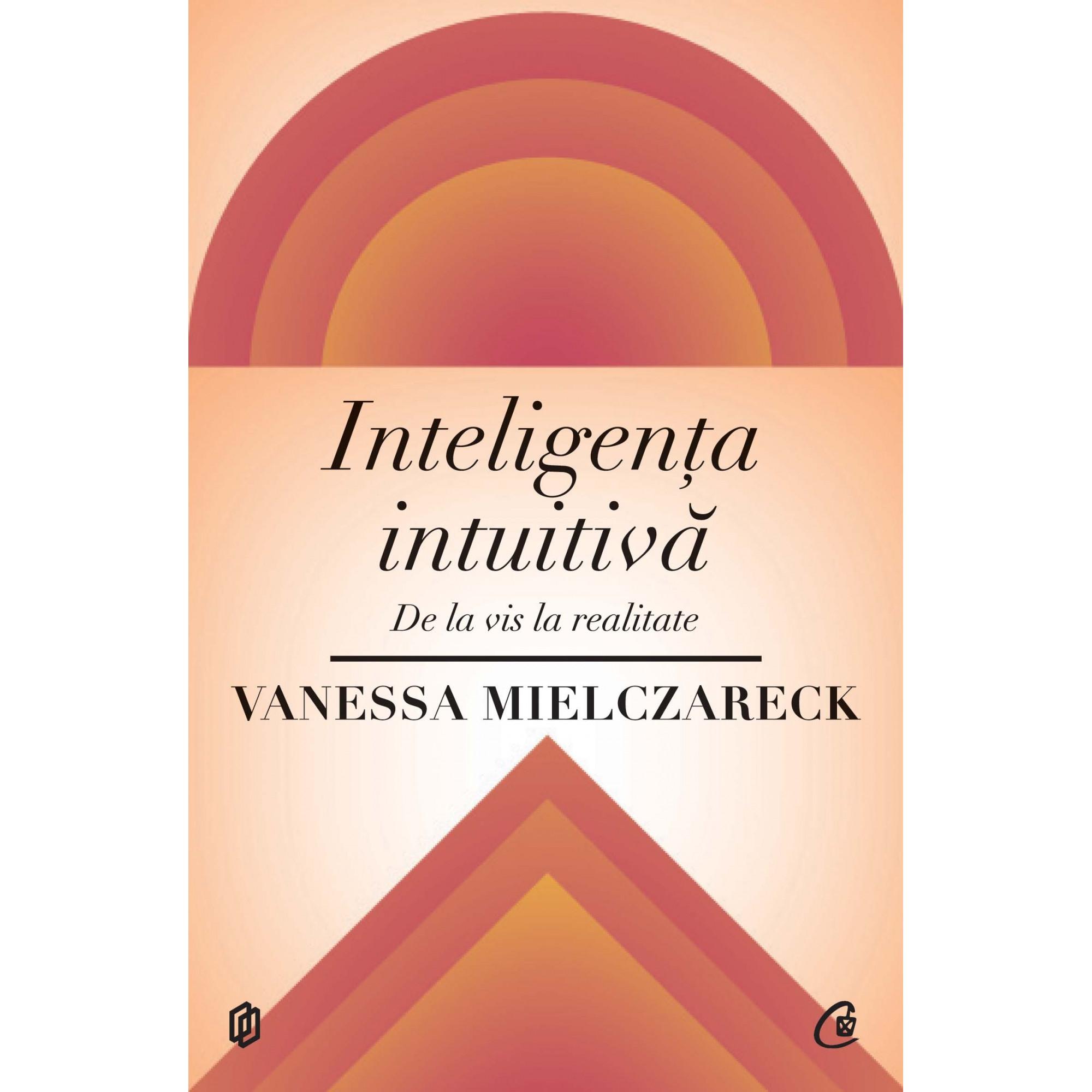 Inteligenţa intuitivă. De la vis la realitate