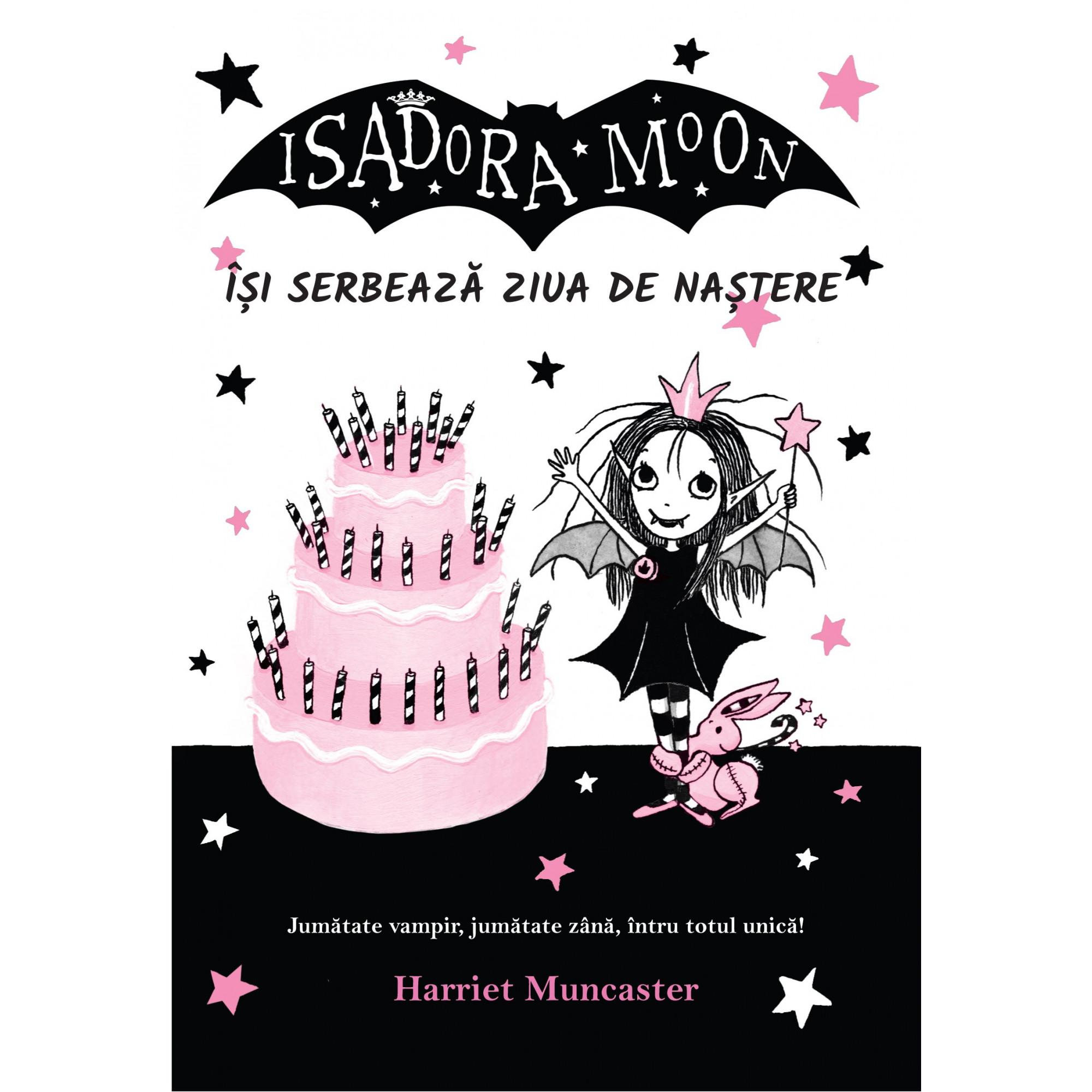 Isadora Moon își serbează ziua de naștere; Harriet Muncaster