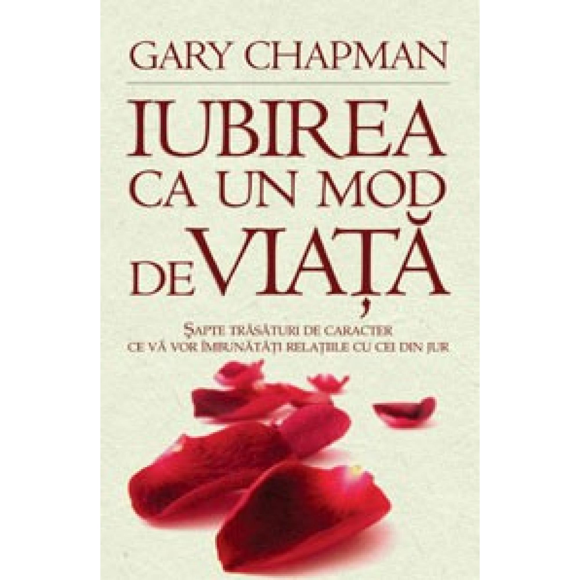 Iubirea ca un mod de viaţă; Gary Chapman
