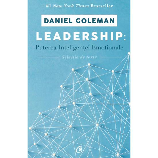 Leadership: Puterea inteligenței emoționale. (selecție de texte)