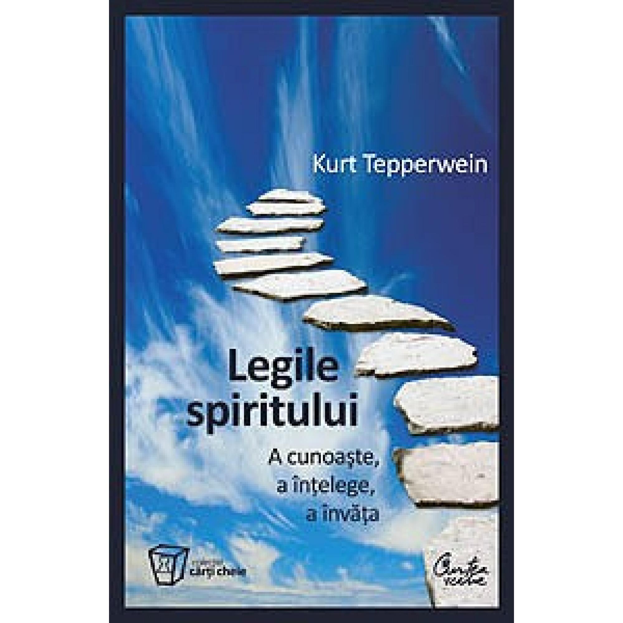 Legile spiritului - A cunoaşte, a înţelege, a învăţa; Kurt Tepperwein