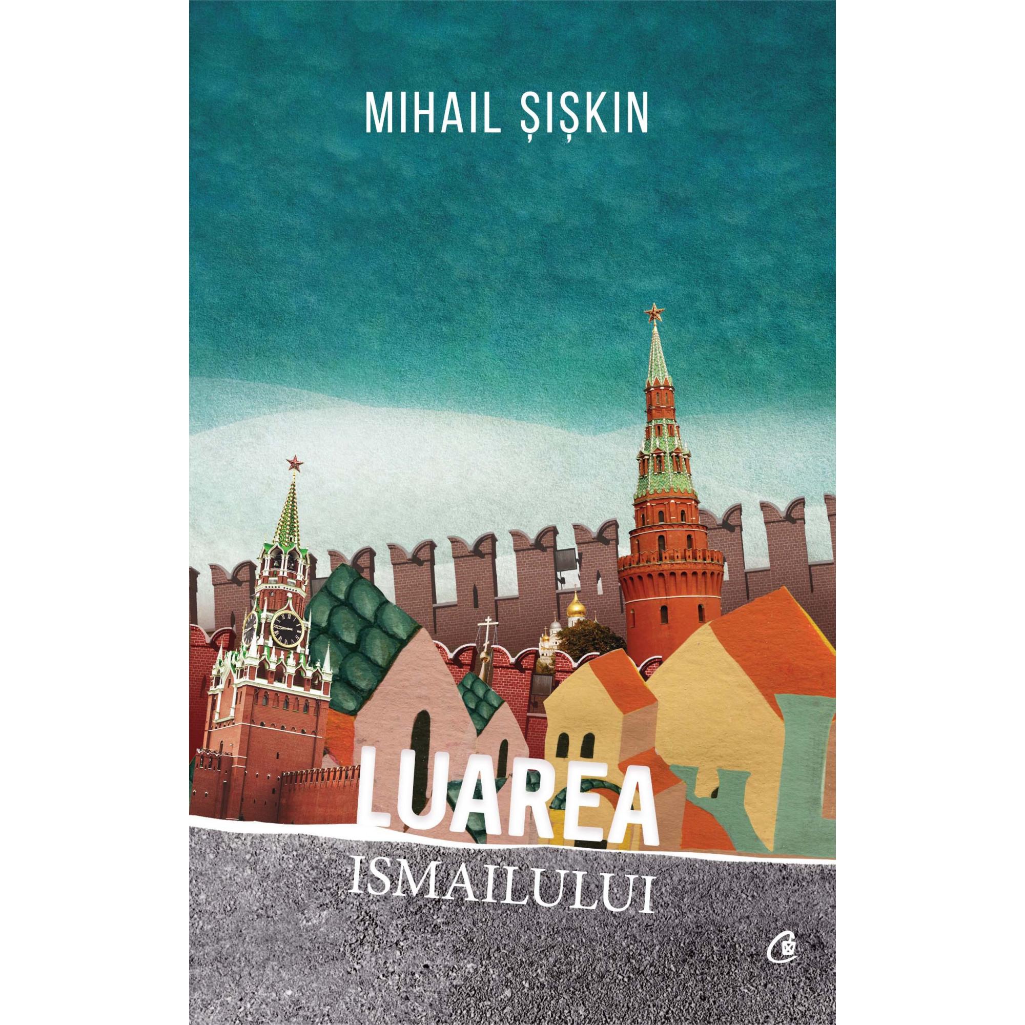 Luarea Ismailului; Mihail Șișkin