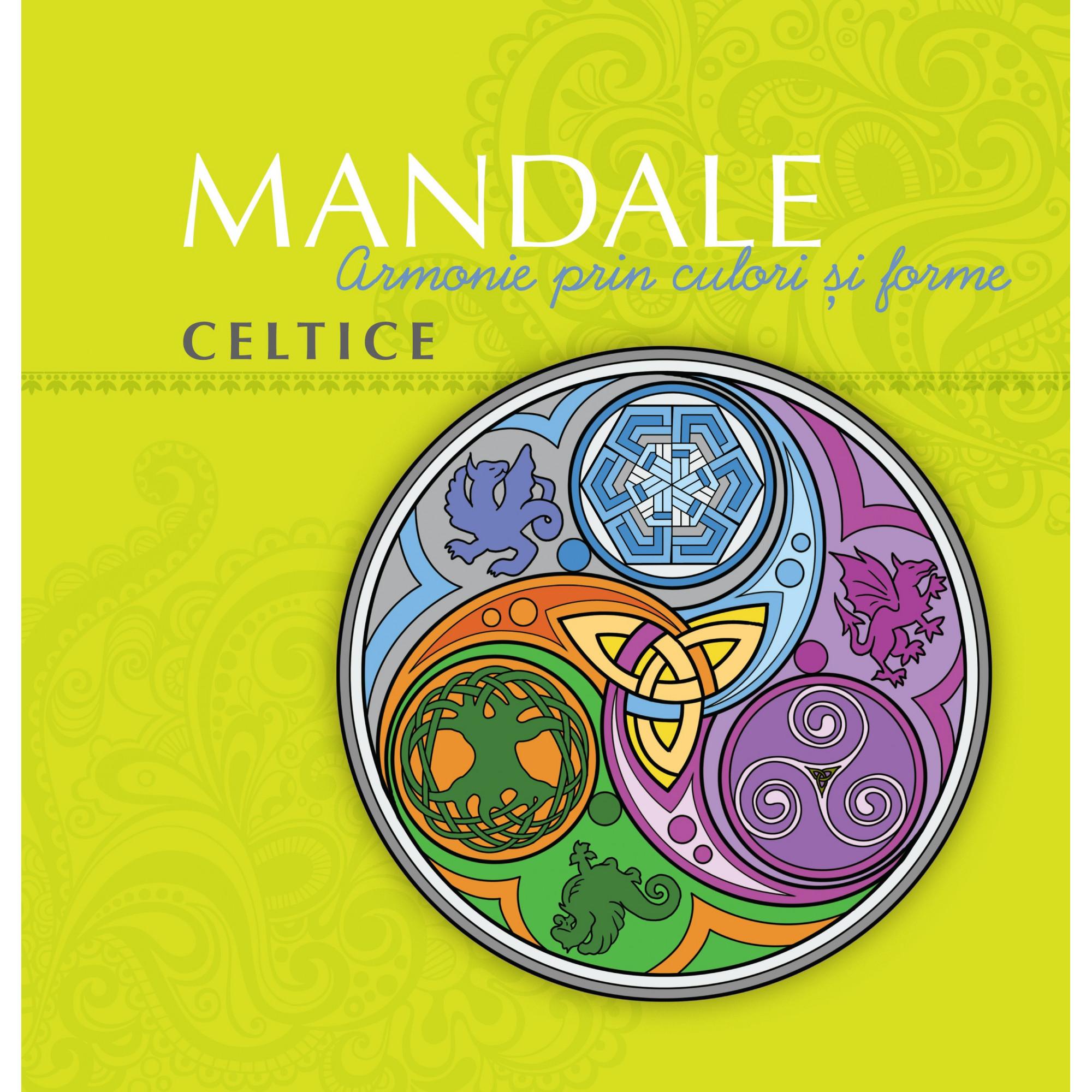 Mandale celtice. Armonie prin culori şi forme