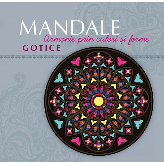 Mandale gotice. Armonie prin culori și forme