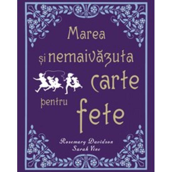 Marea şi nemaivăzuta carte pentru fete; Rosemary Davidson, Sarah Vine