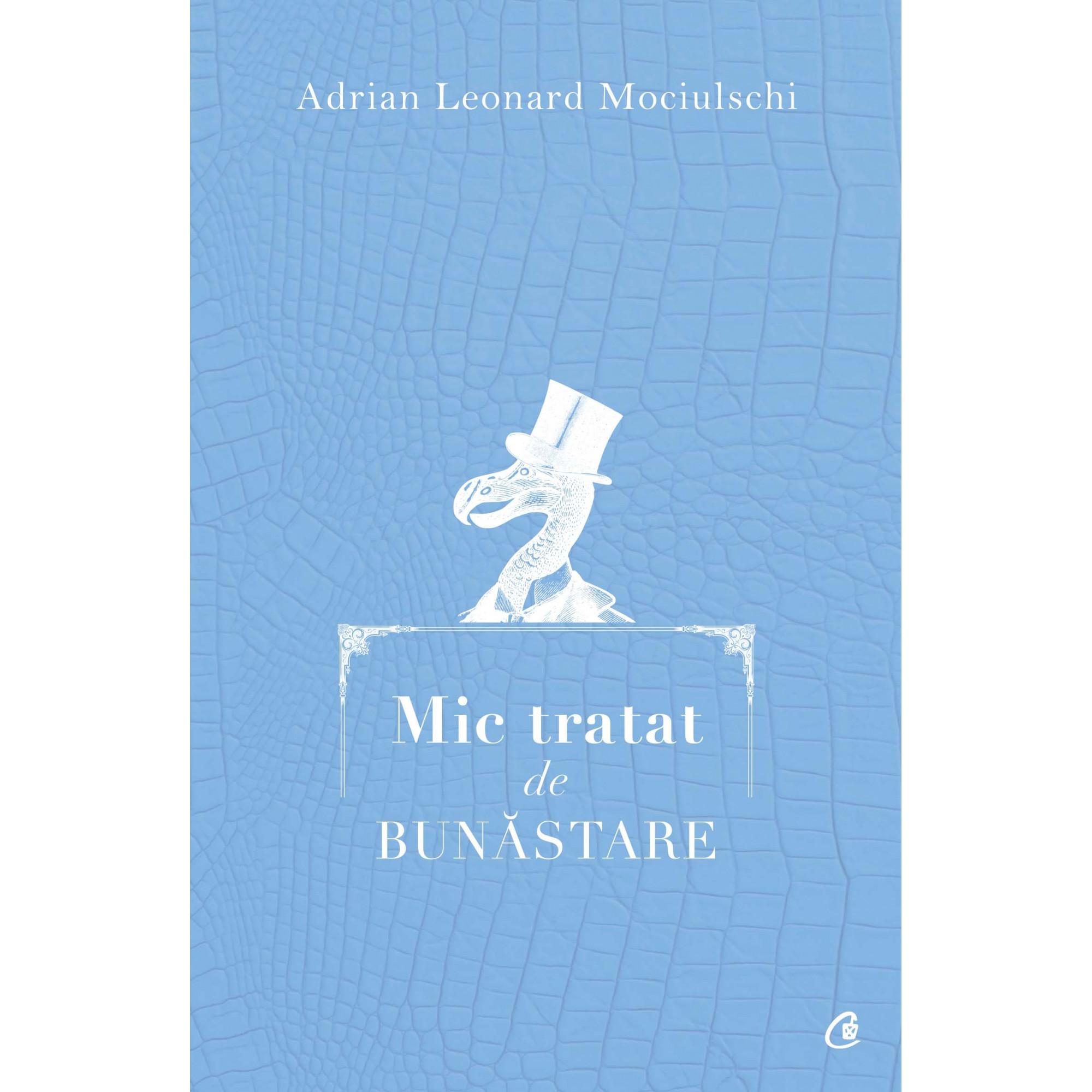 Mic tratat de bunăstare; Adrian Leonard Mociulschi