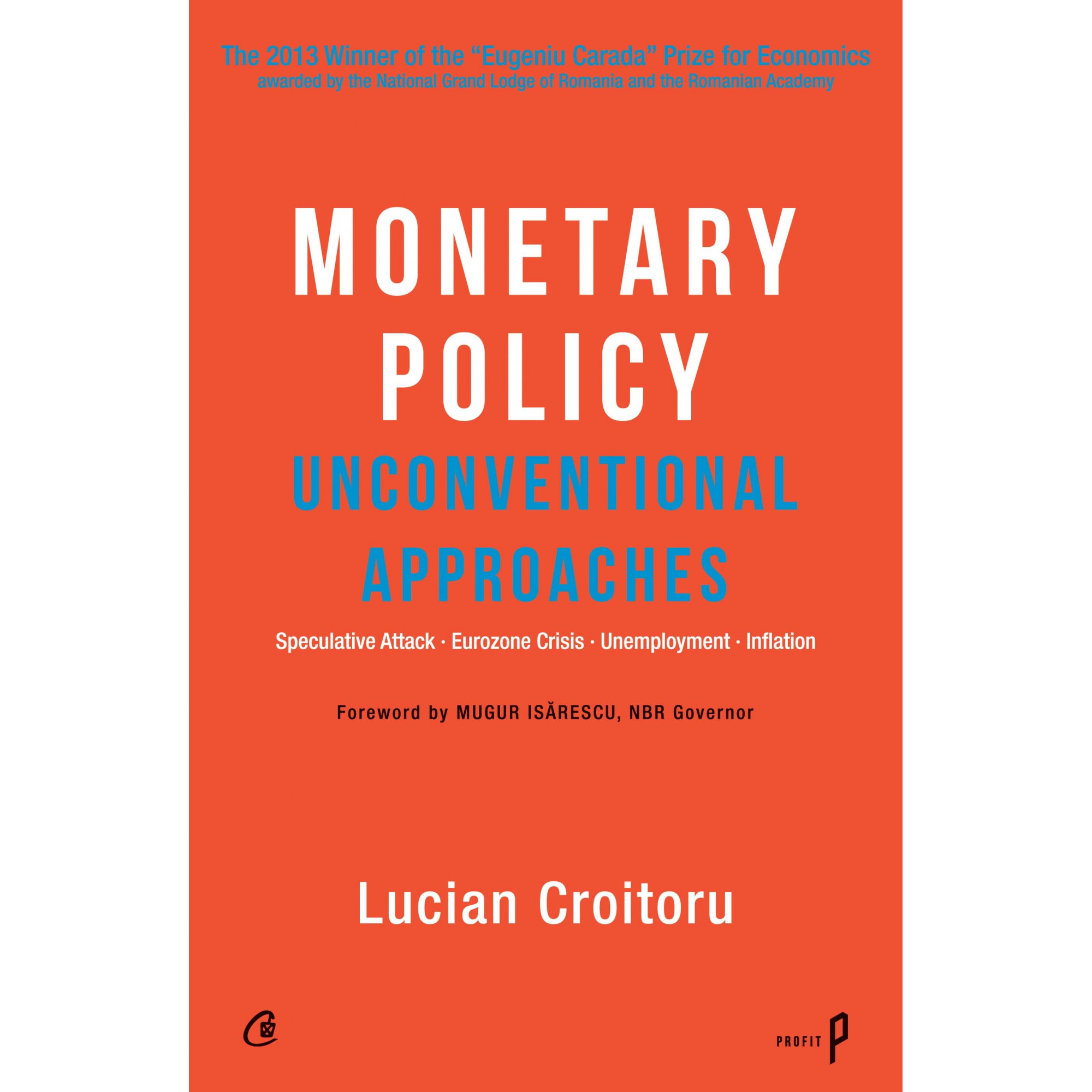 Monetary Policy. Unconventional Approaches; Lucian Croitoru