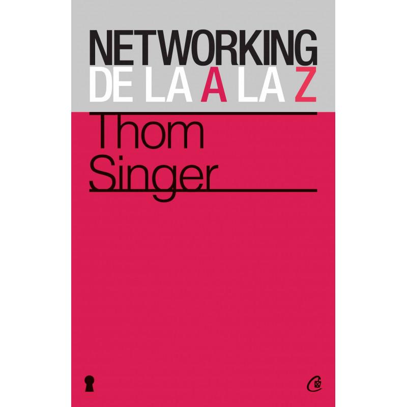 Networking de la A la Z; Thom Singer