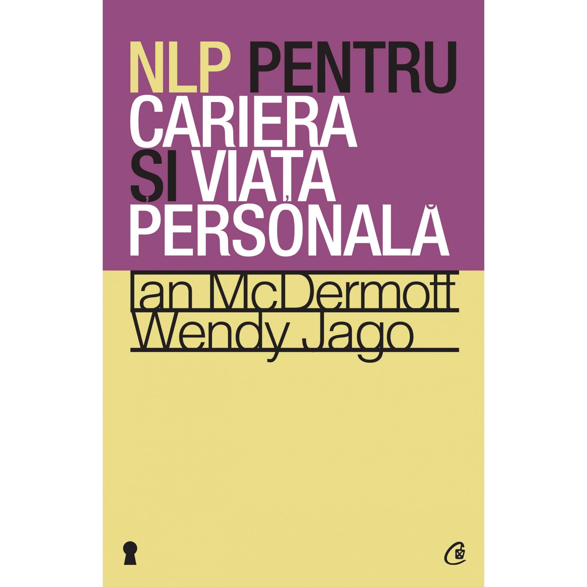 NLP pentru cariera şi viaţa personală; Ian McDermott, Wendy Jago