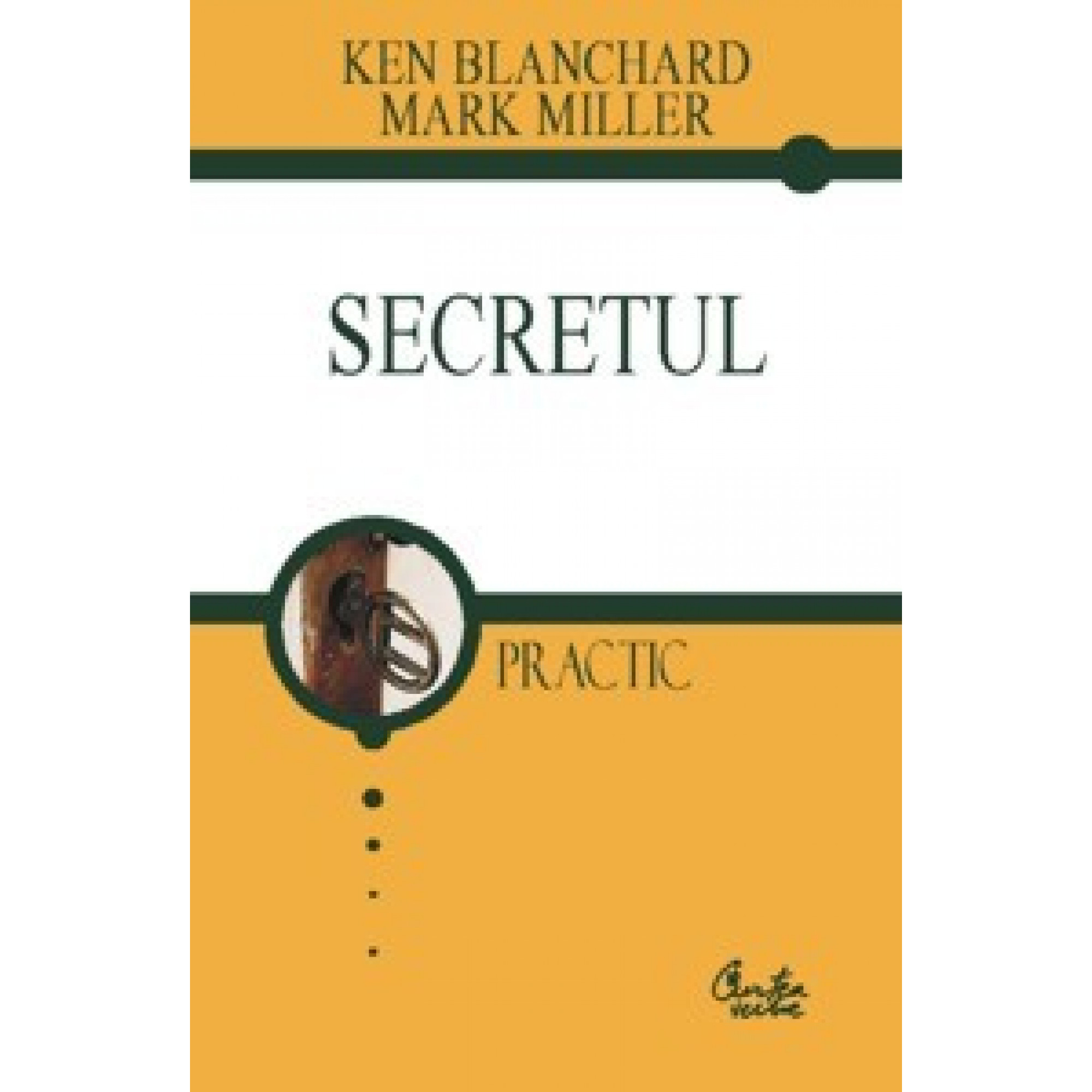 Secretul; Ken Blanchard, Mark Miller