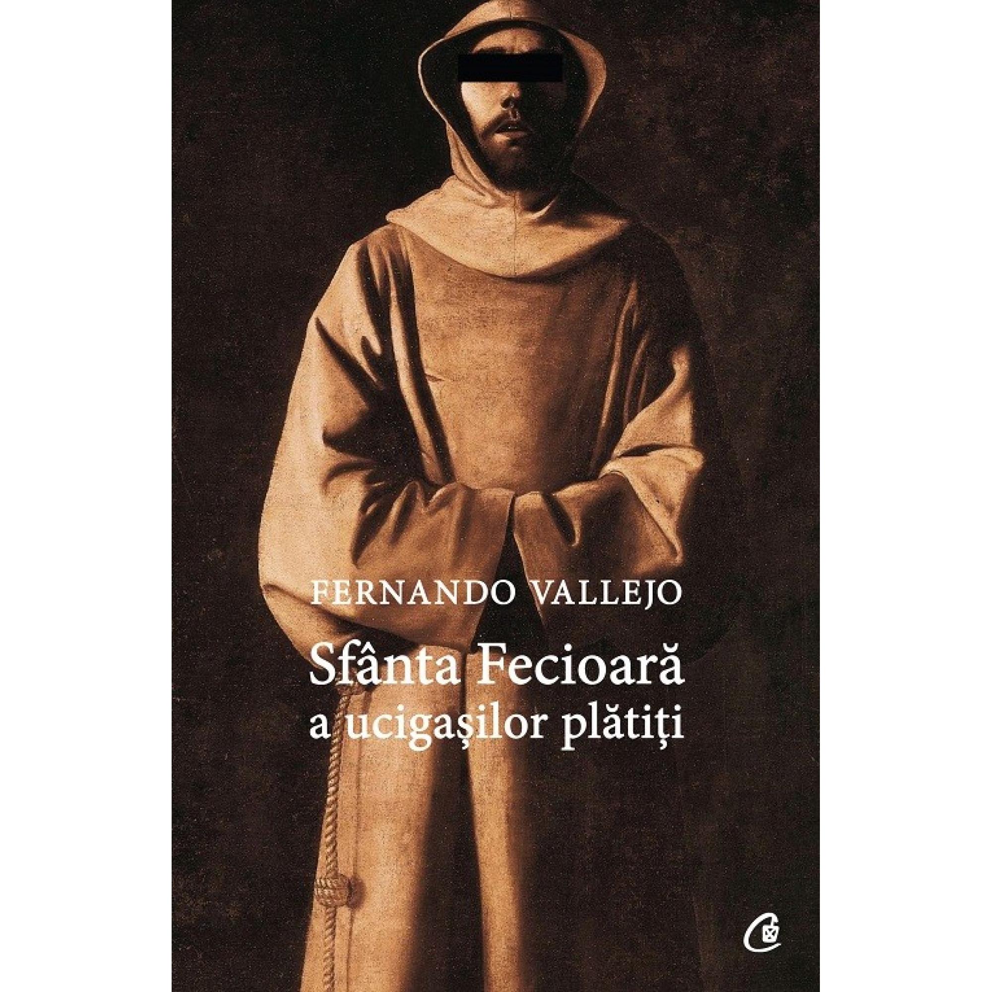 Sfânta Fecioară a ucigașilor plătiți; Fernando Vallejo