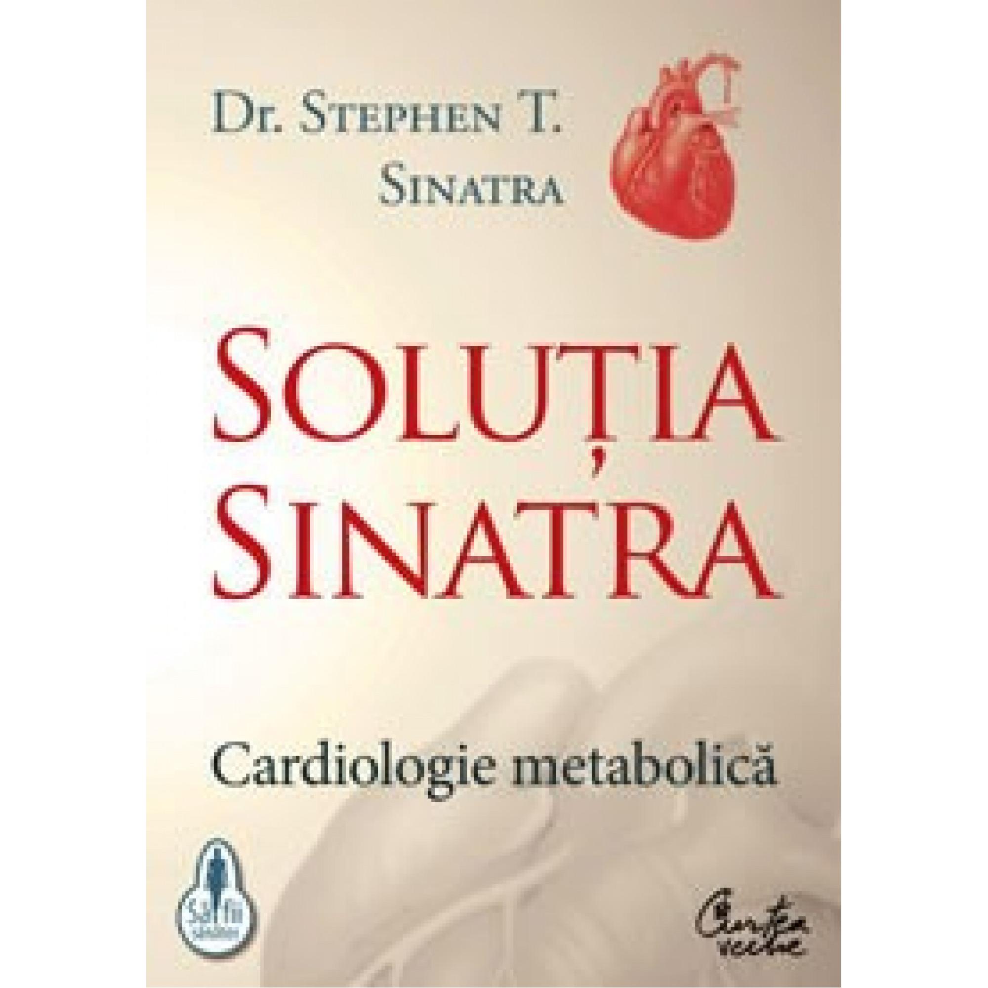 Soluţia Sinatra - Cardiologie metabolică; Dr. Stephen T. Sinatra