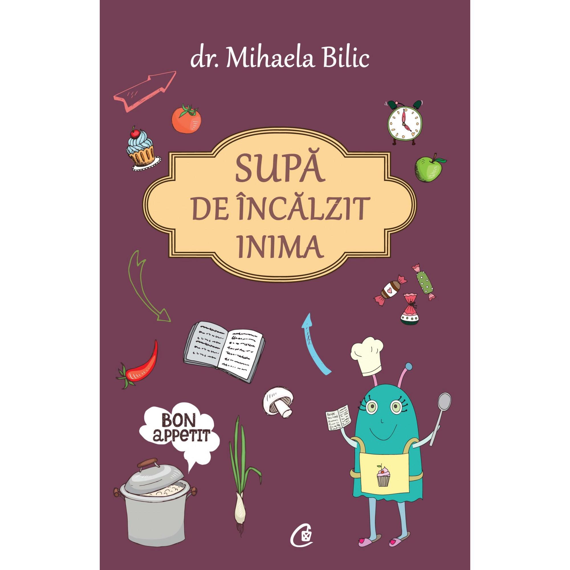 Supă de încălzit inima; Dr. Mihaela Bilic