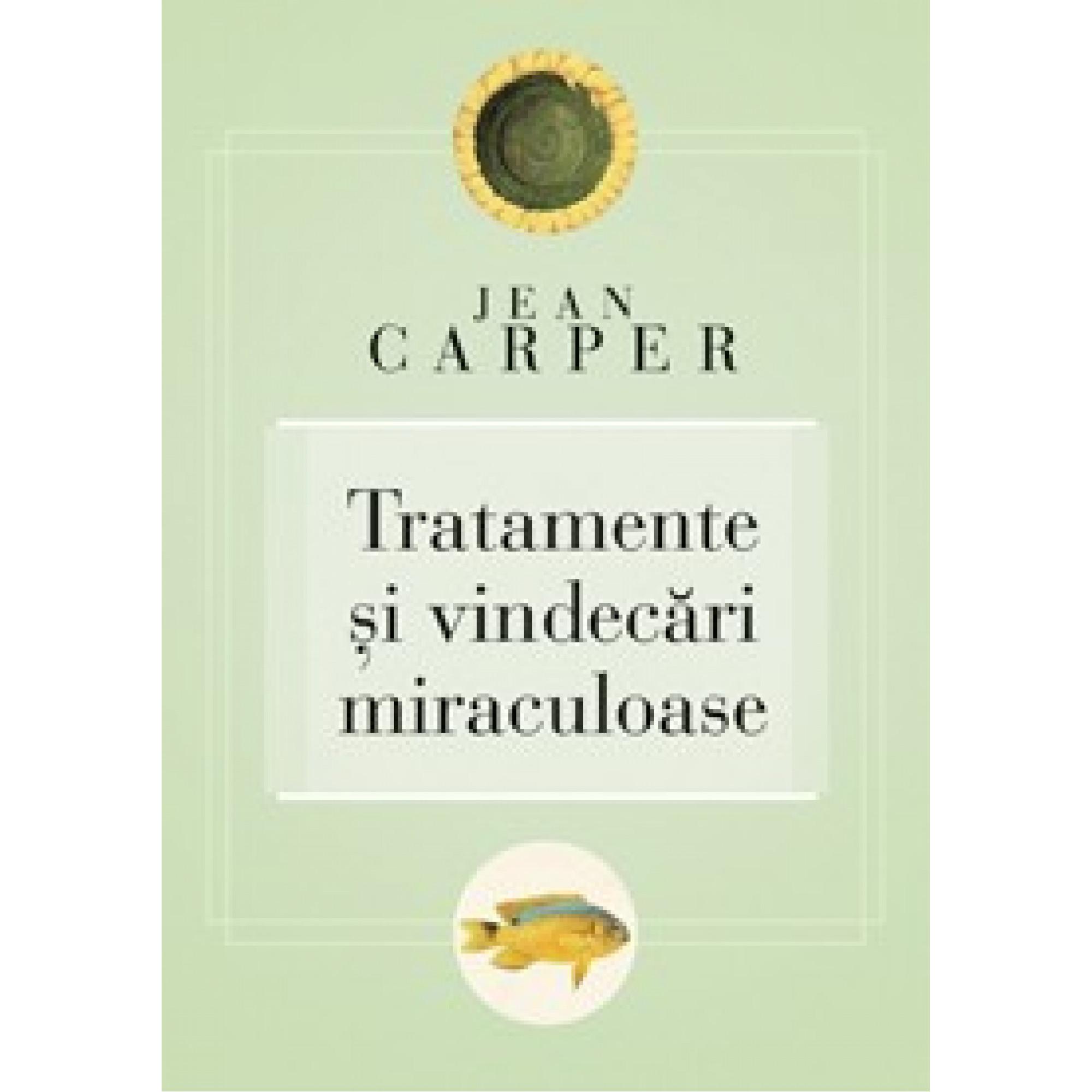 Tratamente şi vindecări miraculoase; Jean Carper