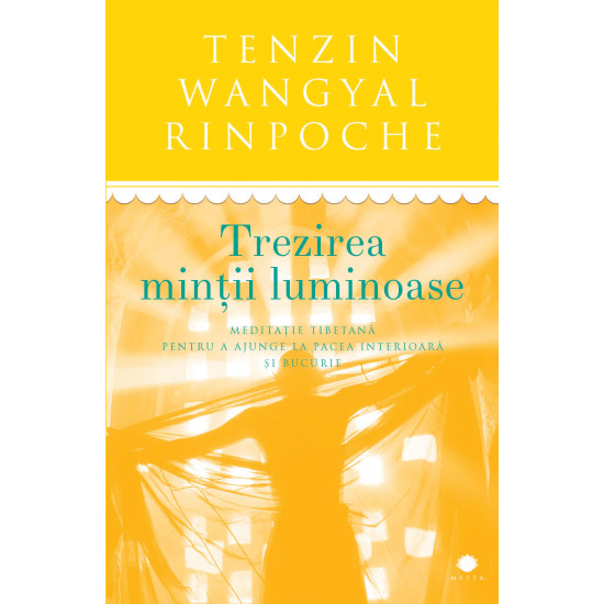 Trezirea minții luminoase. Meditație tibetană pentru a ajunge la pacea interioară și bucurie