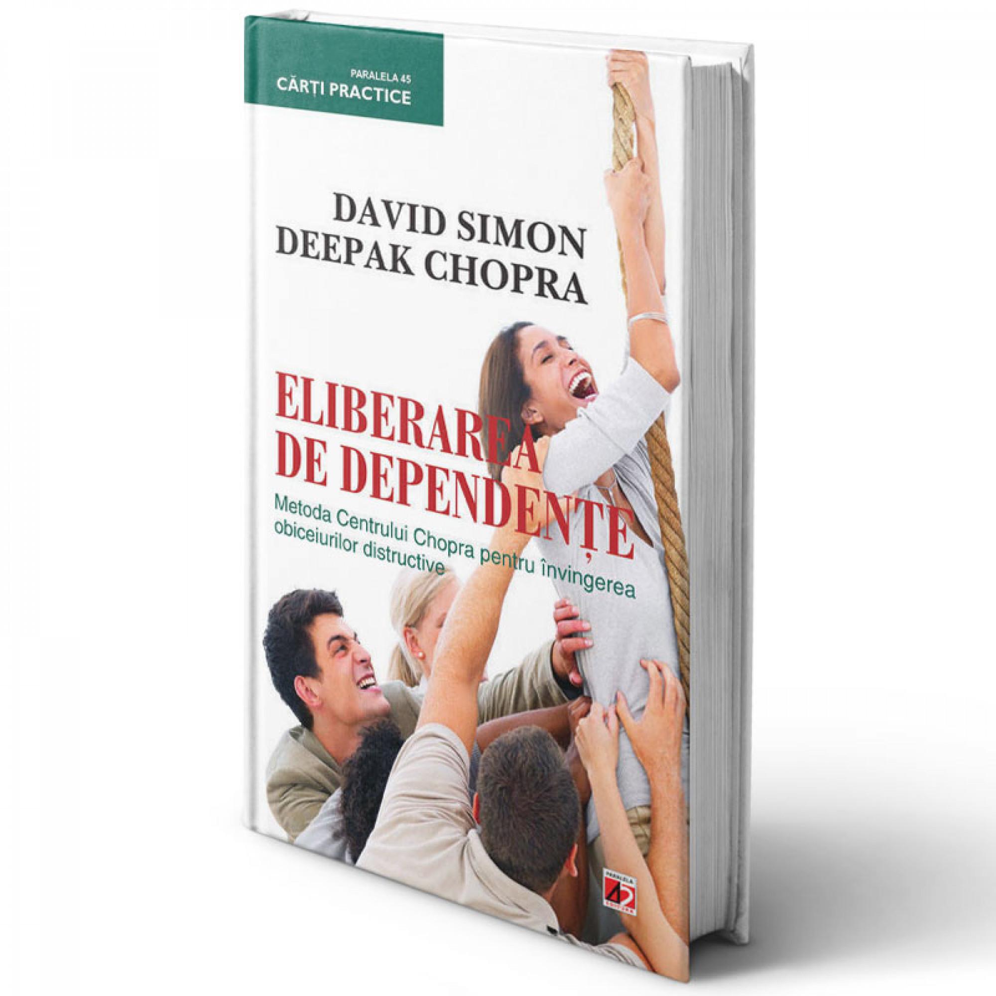 Eliberarea de dependenţe; Deepak Chopra; David Simon