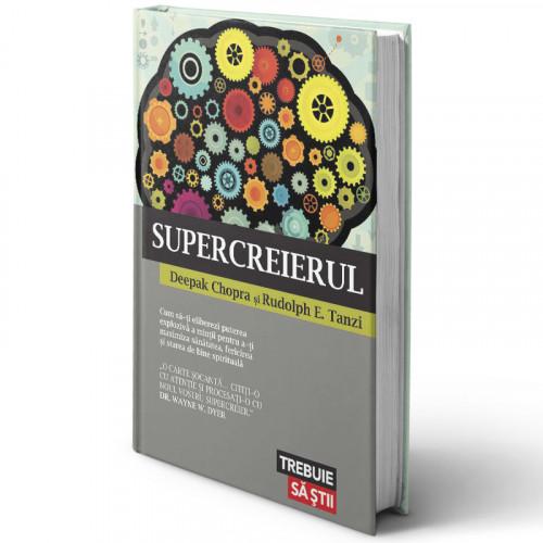 Supercreierul - Deepak Chopra, Rudolph E. Tanzi