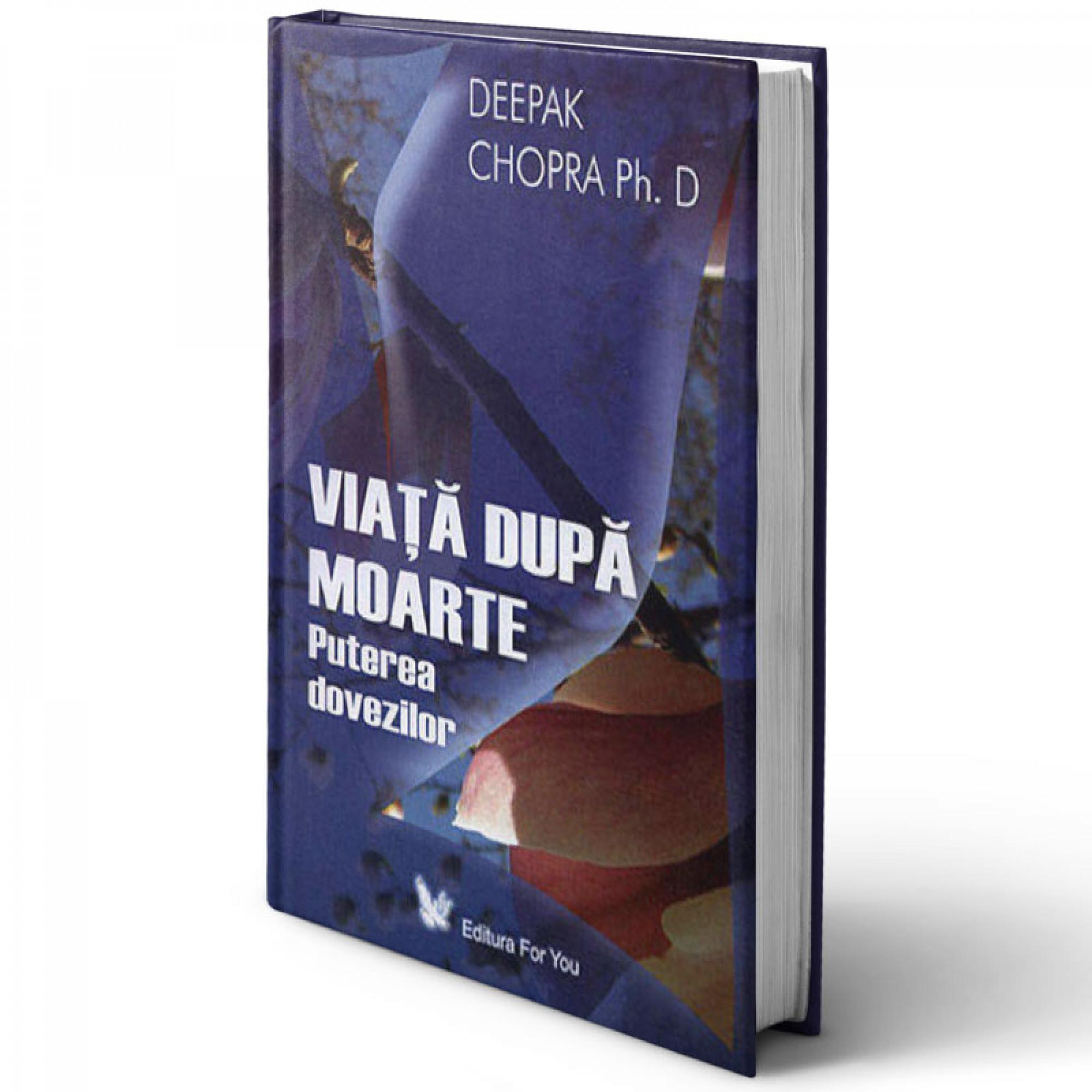 Viață după moarte. Puterea dovezilor; Deepak Chopra