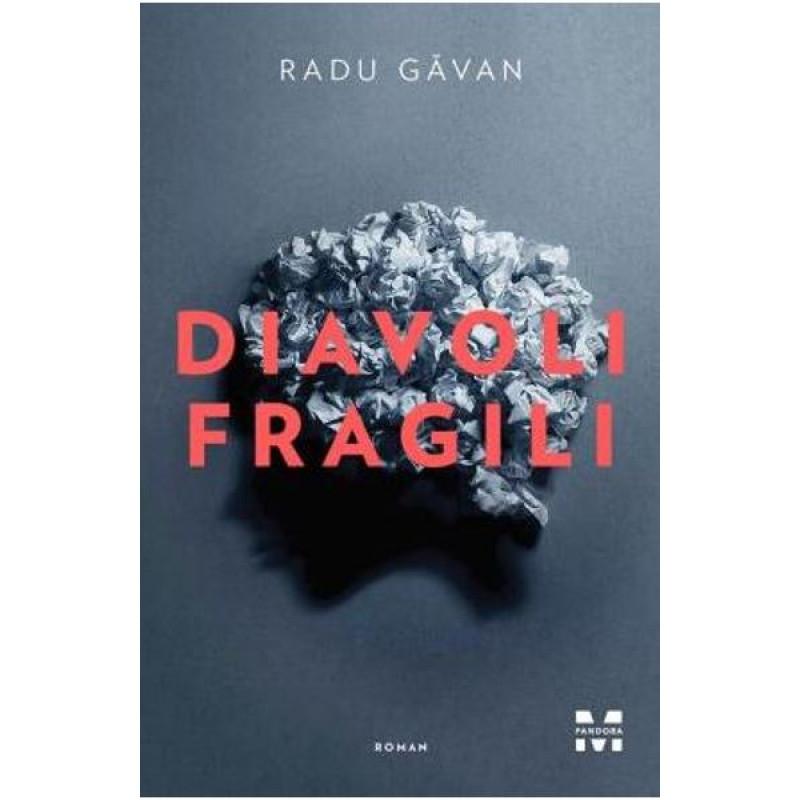 Diavoli fragili; Radu Găvan