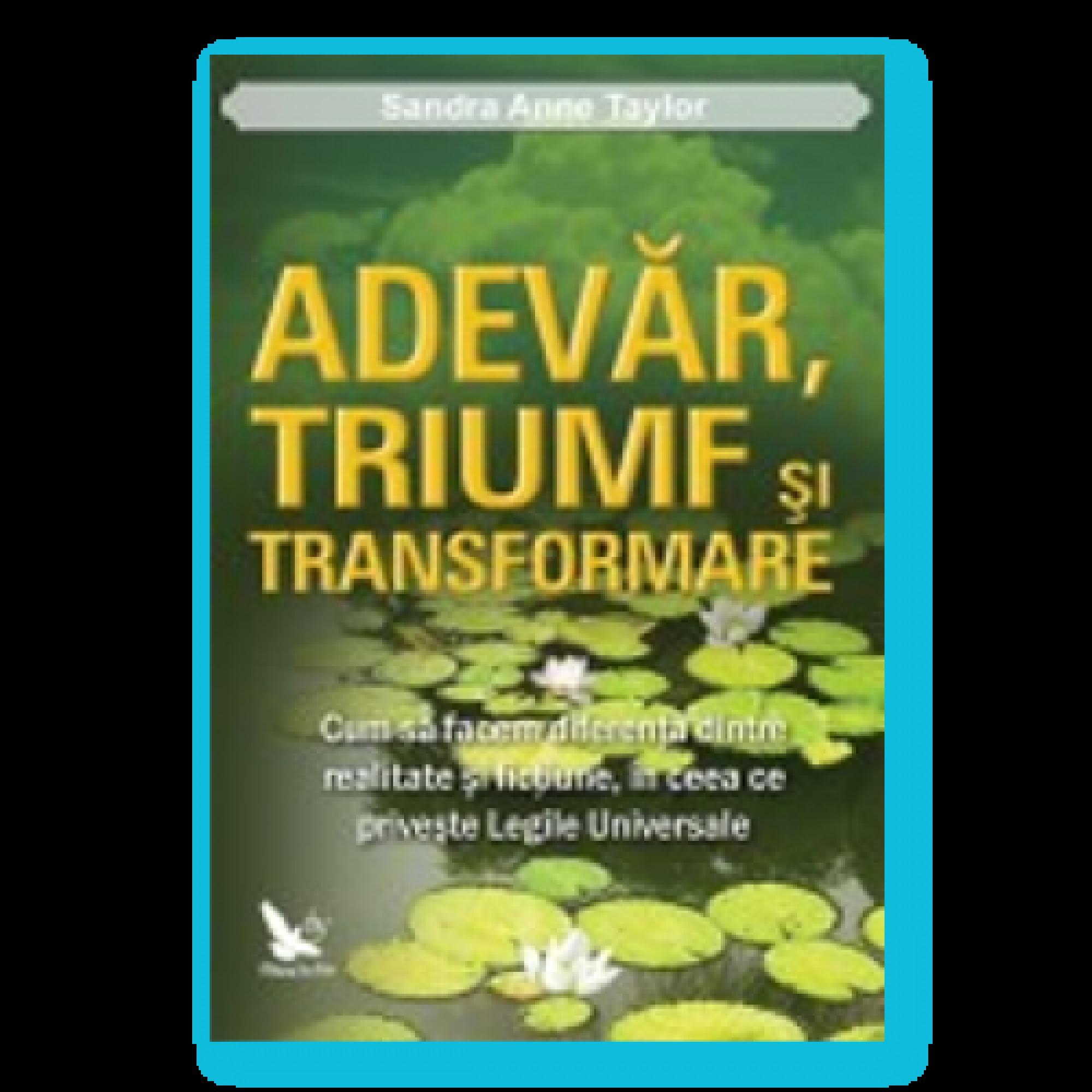 Adevăr, triumf și transformare; Sandra Anne Taylor