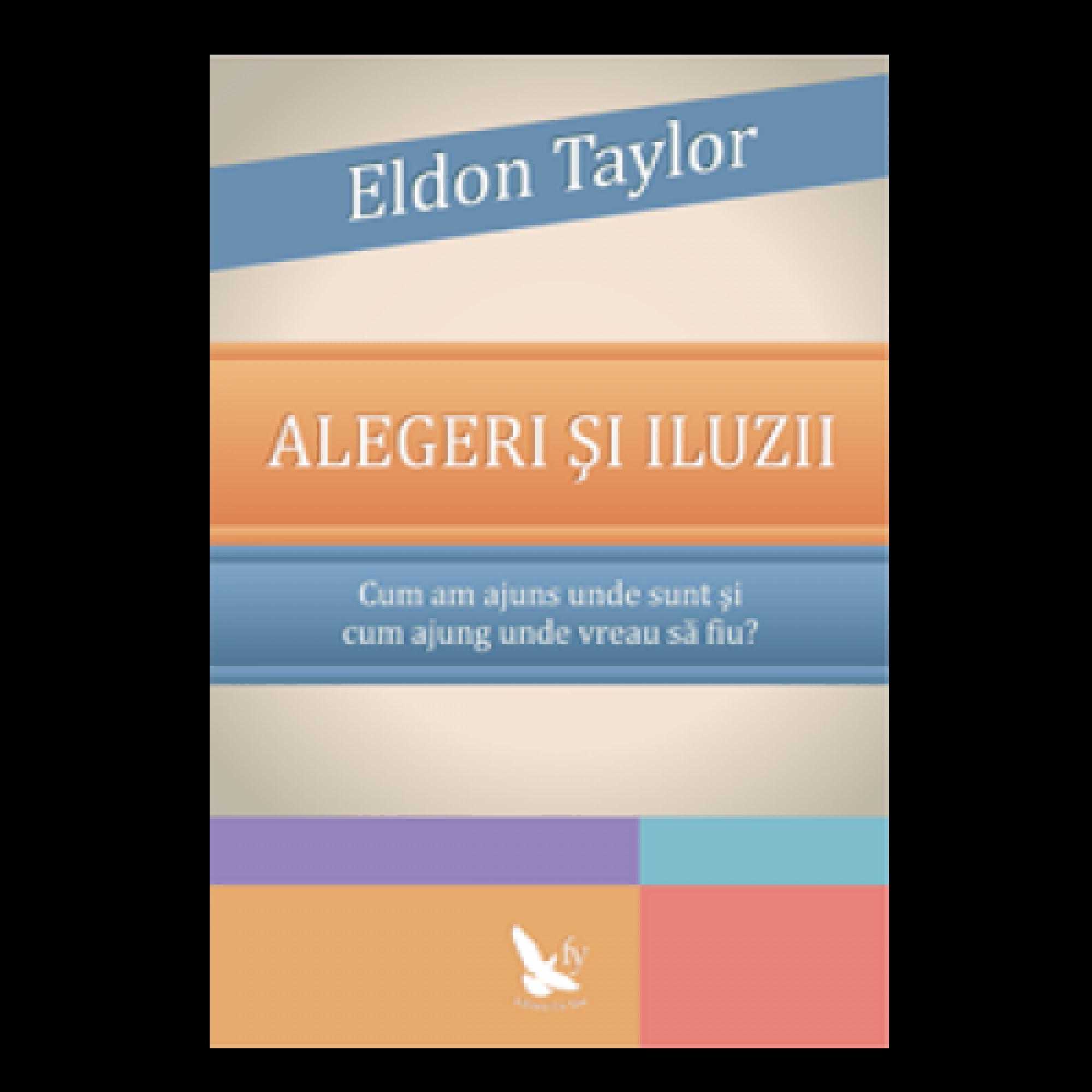 Alegeri și iluzii; Eldon Taylor