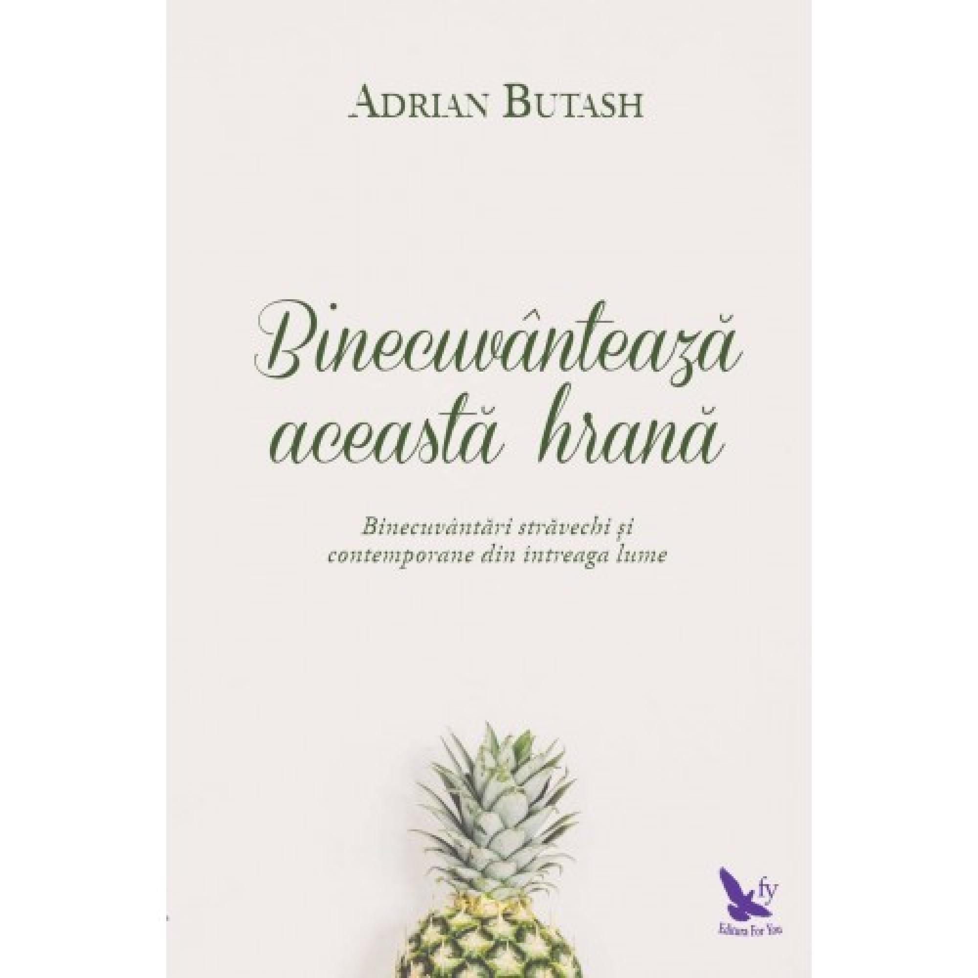 Binecuvântează această hrană; Adrian Butash