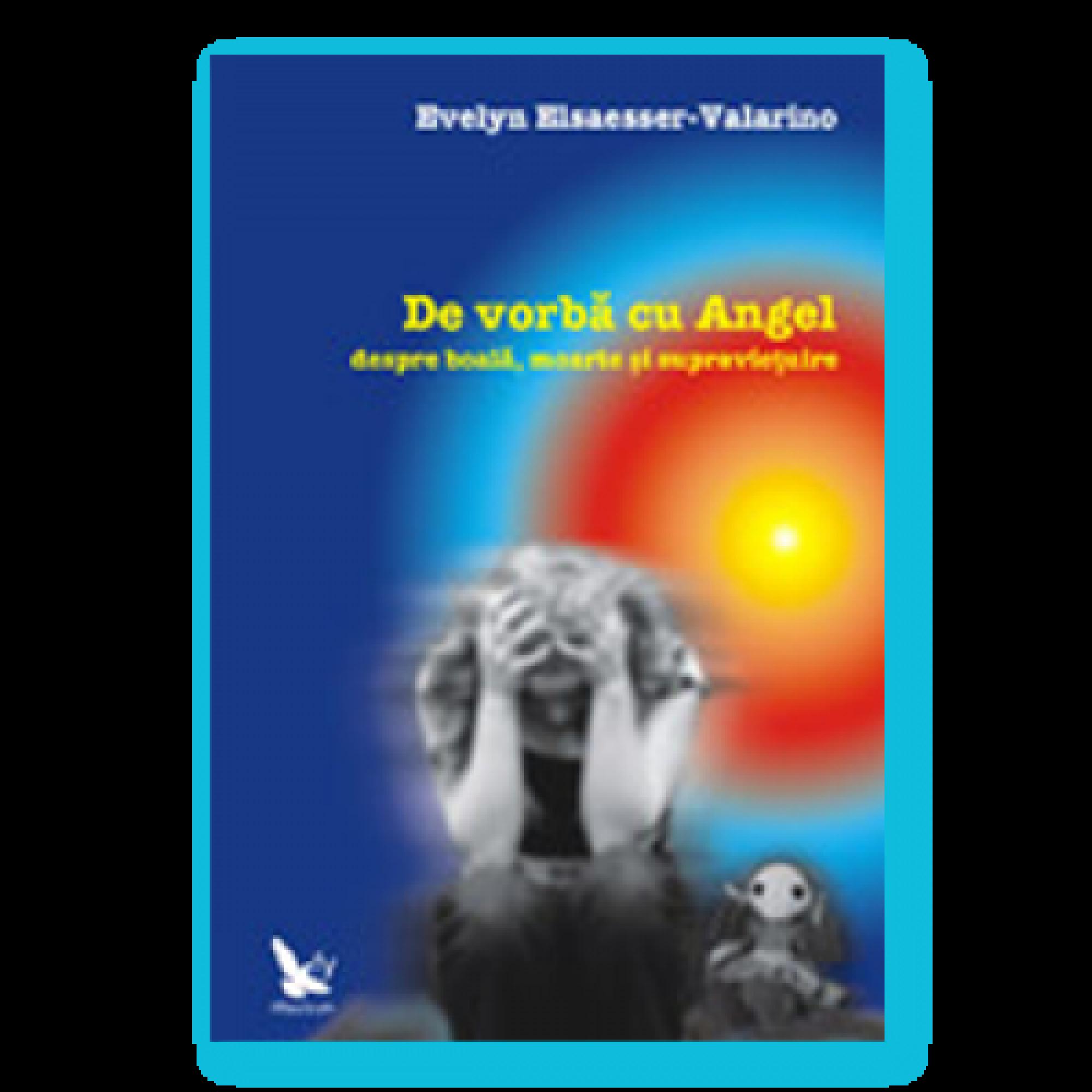 De vorbă cu Angel despre boală, moarte şi supravieţuire; Evelyn Elsaesser-Valarino