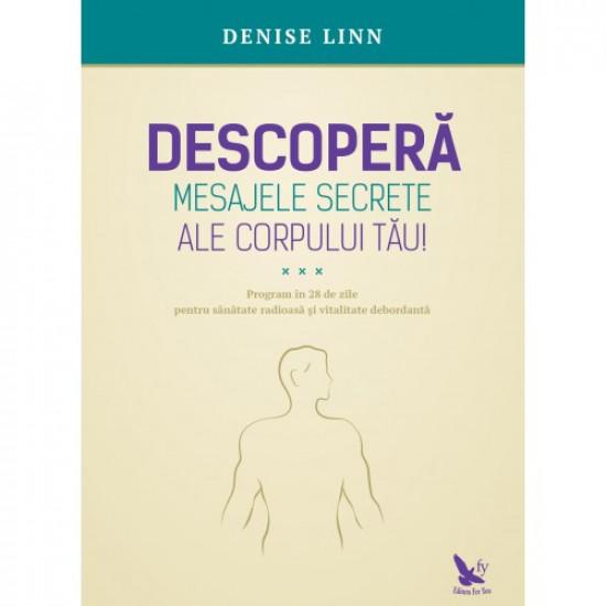 Descoperă mesajele secrete ale corpului tău