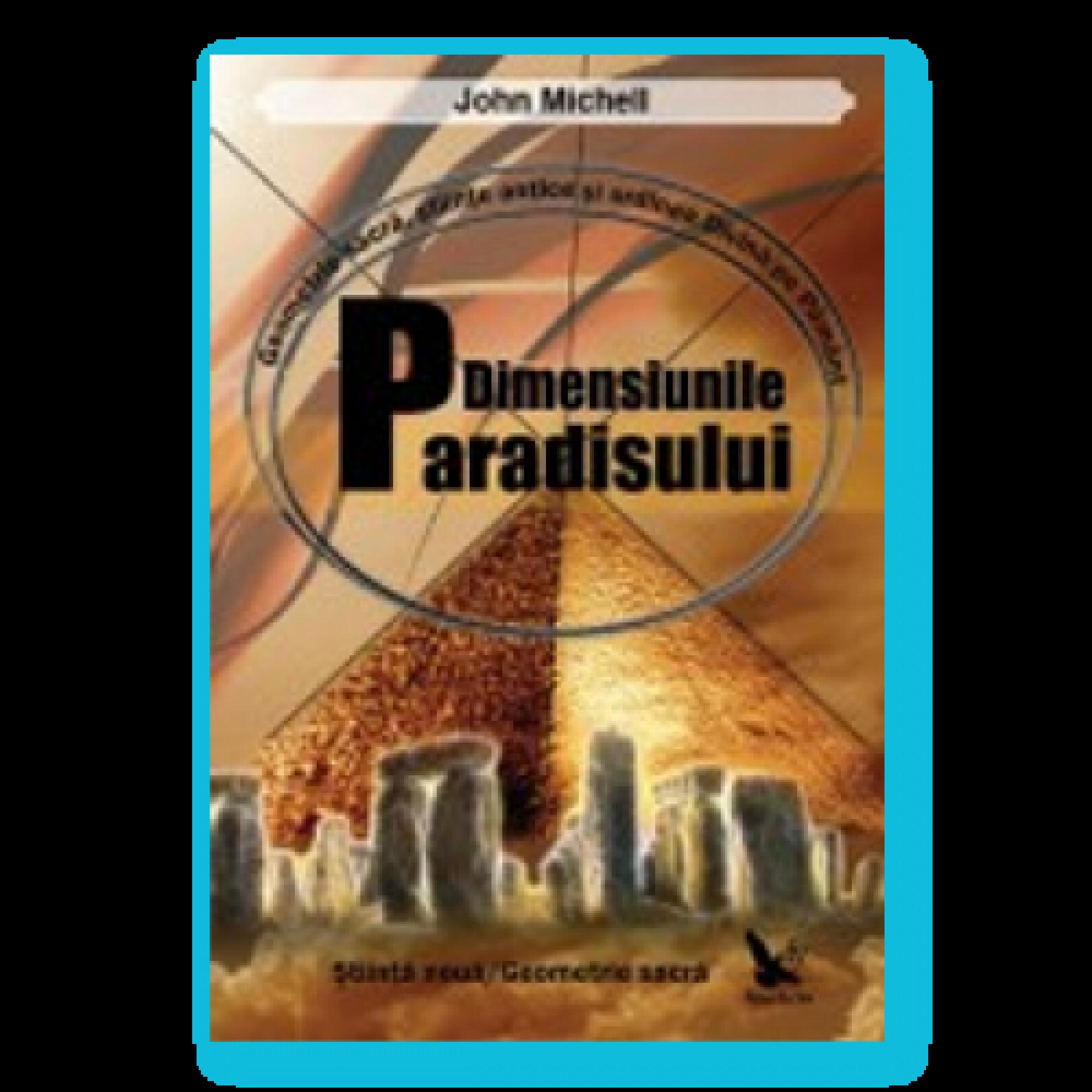 Dimensiunile paradisului; John Michell
