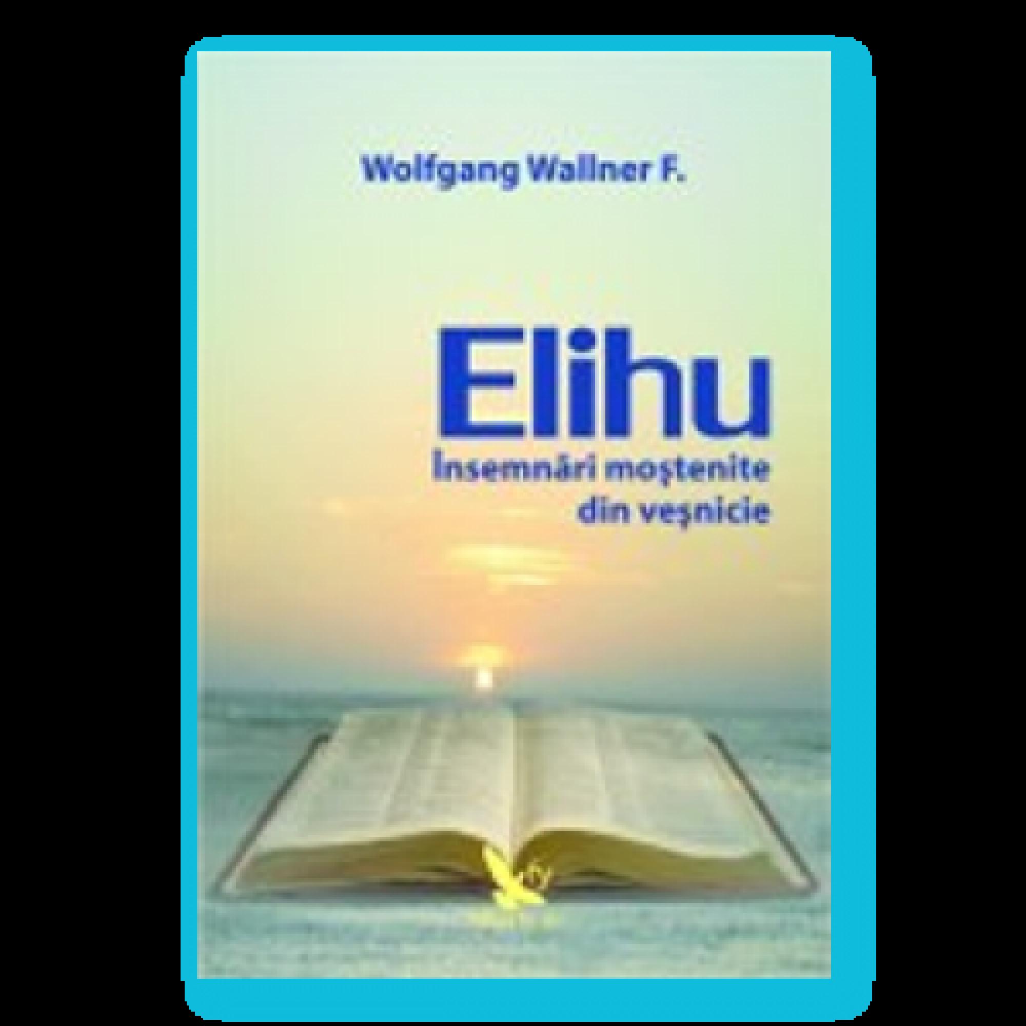 Elihu; Wolfgang F. Wallner