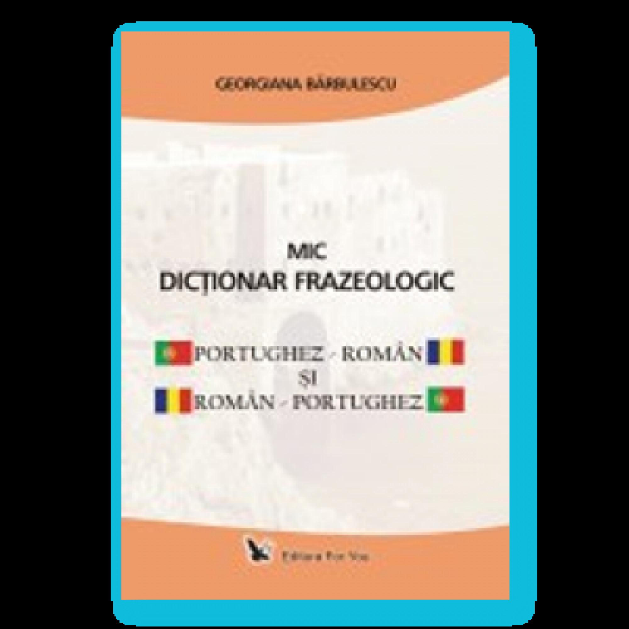 Mic dicționar frazeologic portughez-român și român-portughez