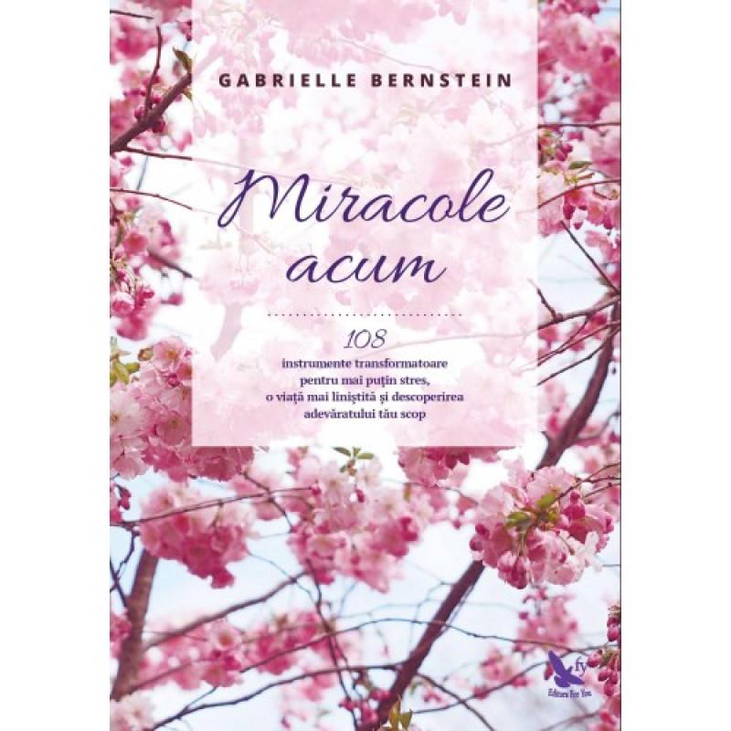 Miracole acum; Gabrielle Bernstein