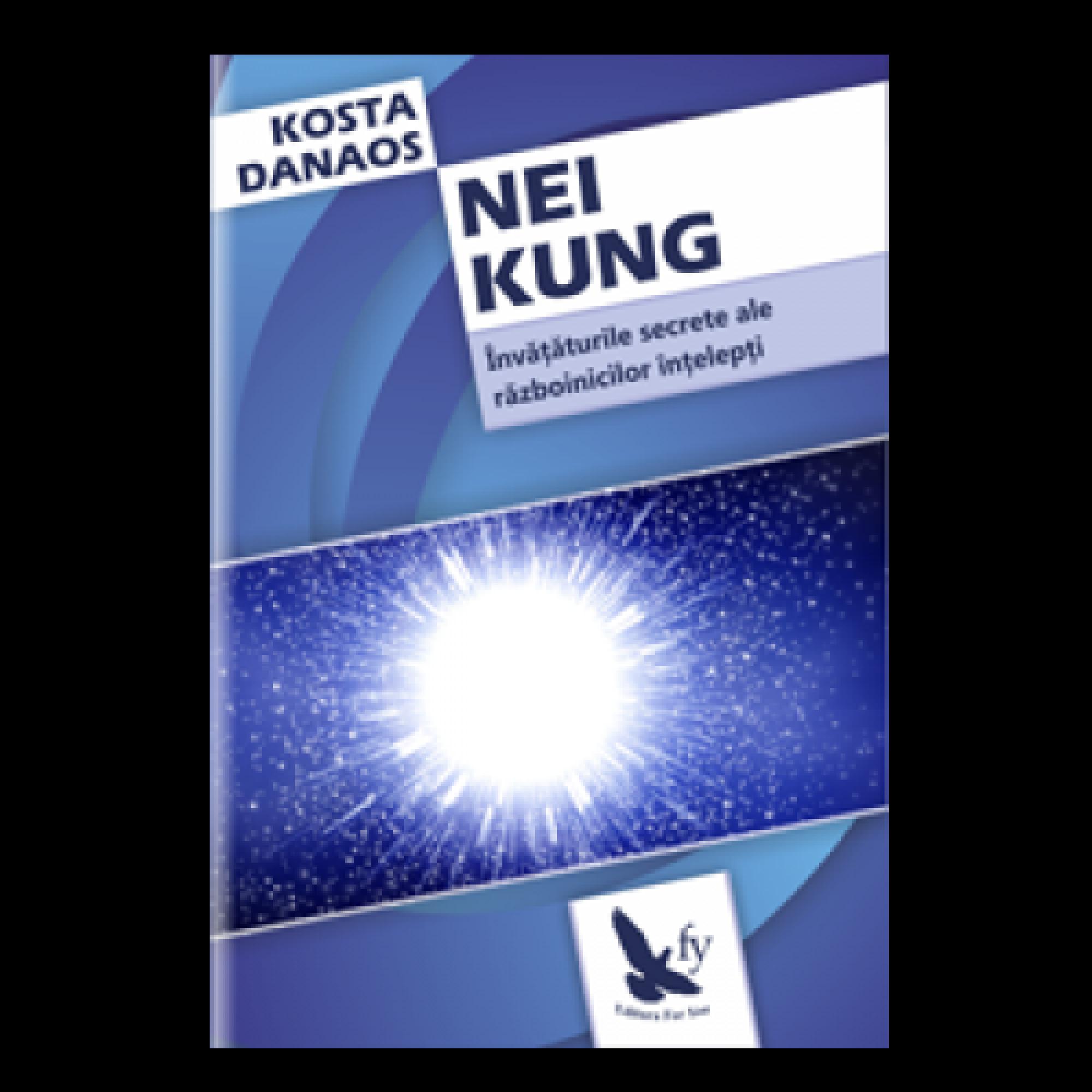 Nei Kung. Învăţăturile secrete ale războinicilor înţelepţi; Kosta Danaos