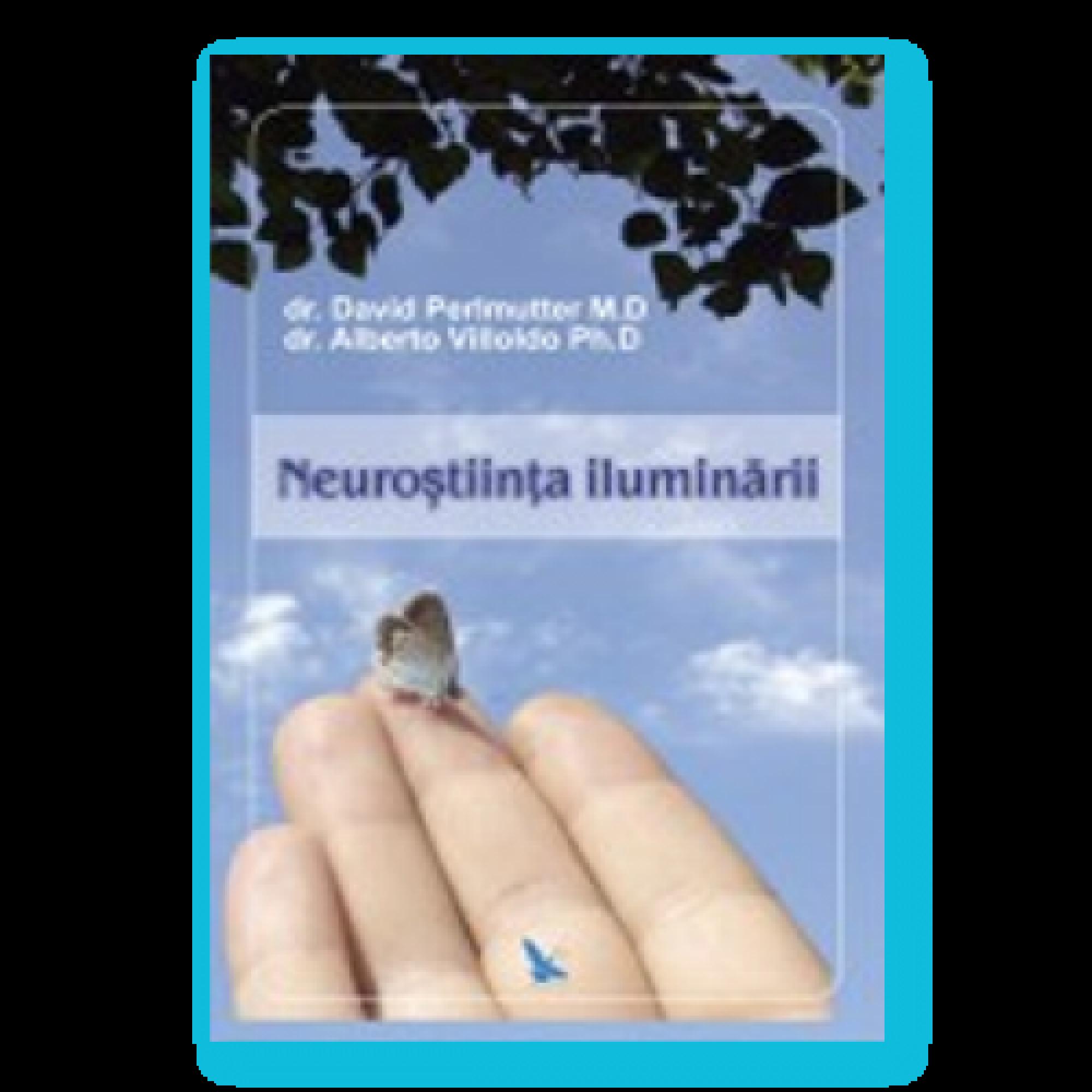 Neuroștiința iluminării; David Perlmutter