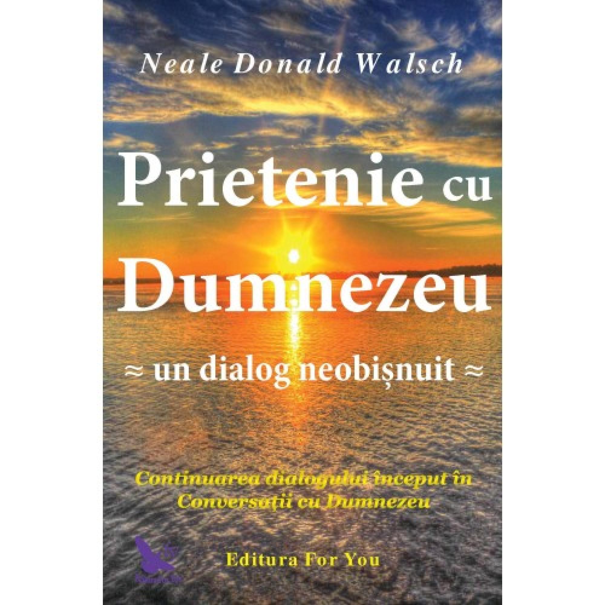 Prietenie cu Dumnezeu; Neale Donald Walsch