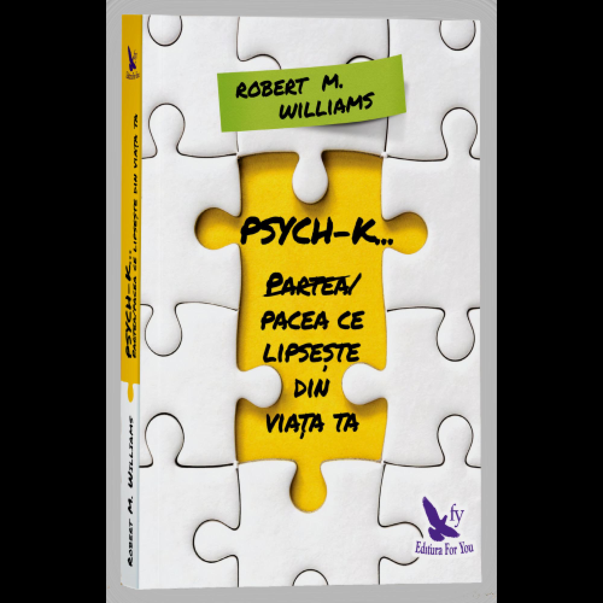 PSYCH-K. Partea/Pacea ce lipseşte din viaţa ta