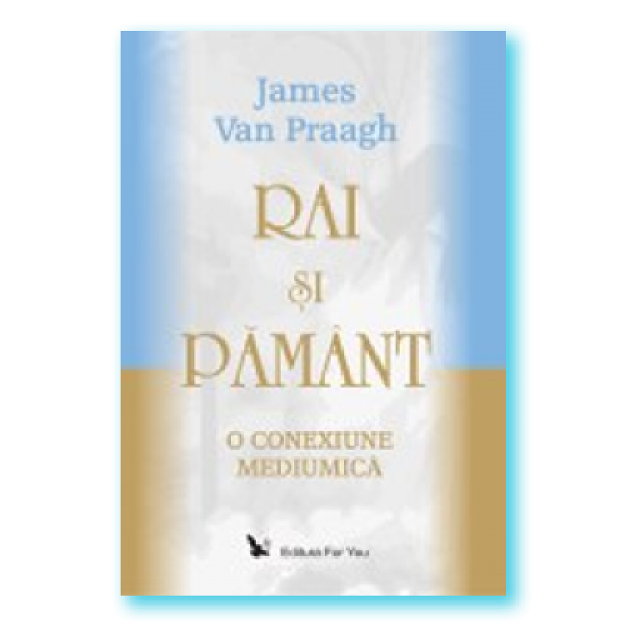 Rai și Pământ; James Van Praagh