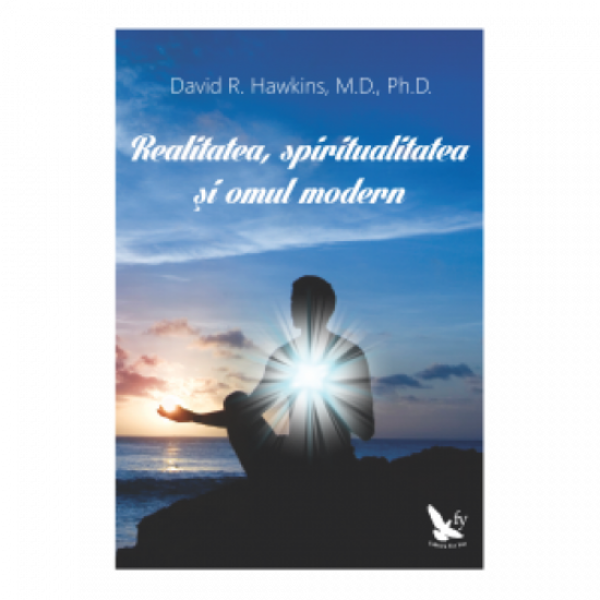 Realitatea, spiritualitate și omul modern