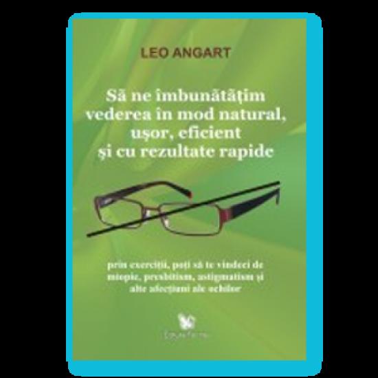 Să ne îmbunătăţim vederea în mod natural, uşor, eficient şi cu rezultate rapide