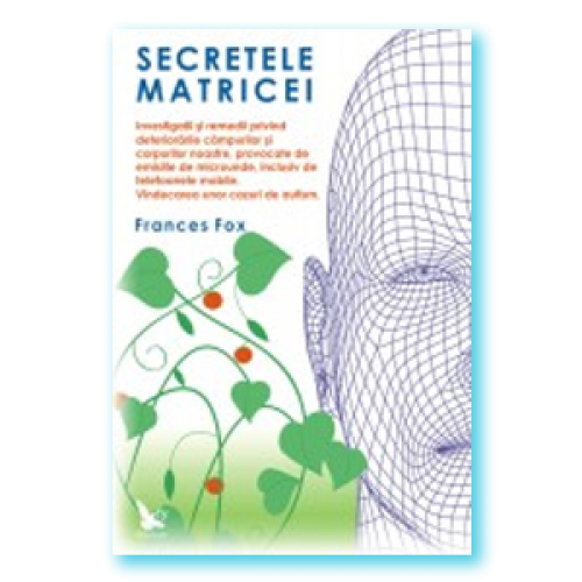 Secretele matricei; Frances Fox