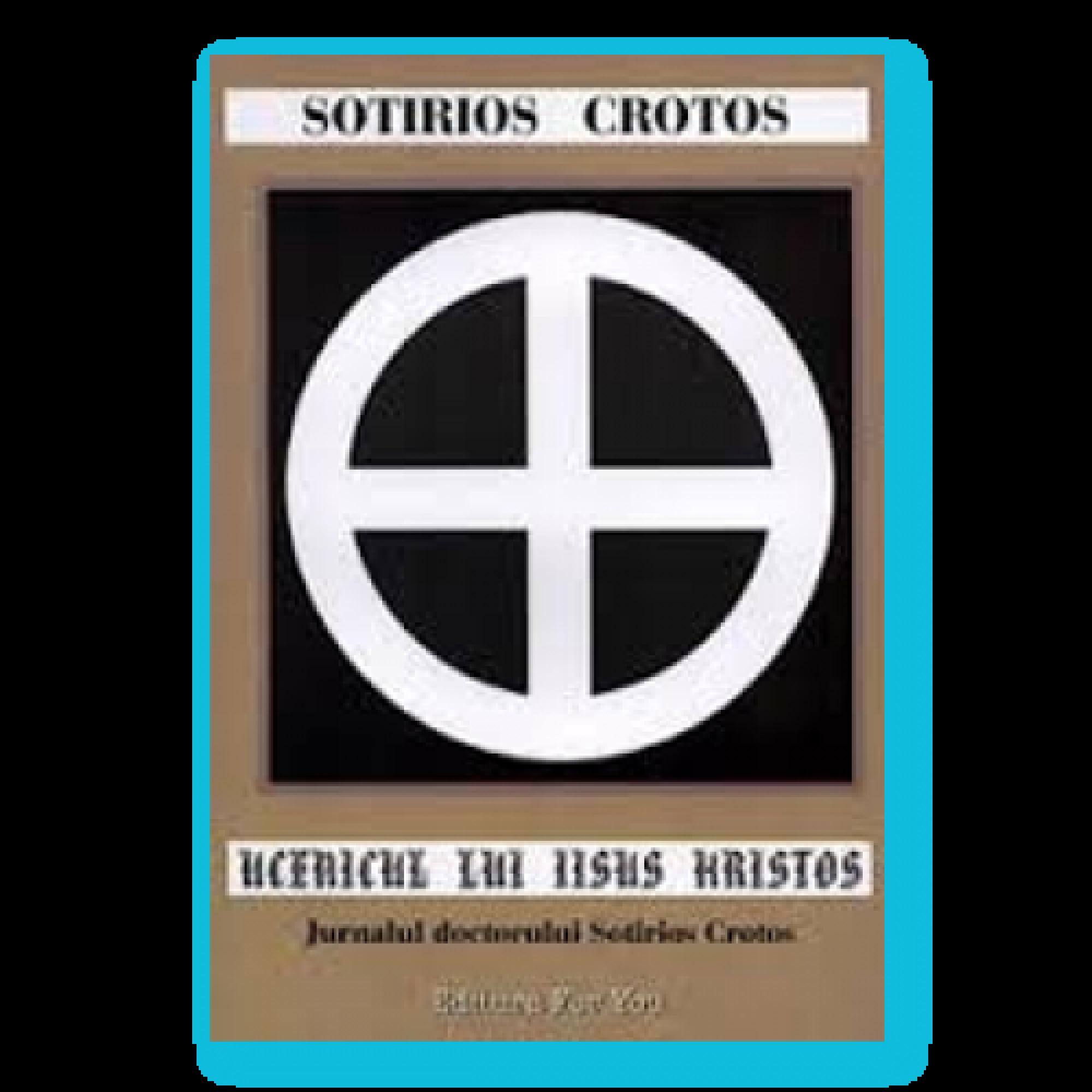 Ucenicul lui Iisus Hristos. Jurnalul doctorului Sotirios Crotos; Sotirios Crotos
