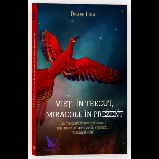 Vieți în trecut, miracole în prezent