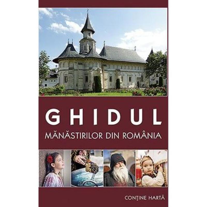 Ghidul mănăstirilor din România + hartă; Gheorghita Ciocioi, Amalia Dragne, Șerban Tica, Diana Vlad